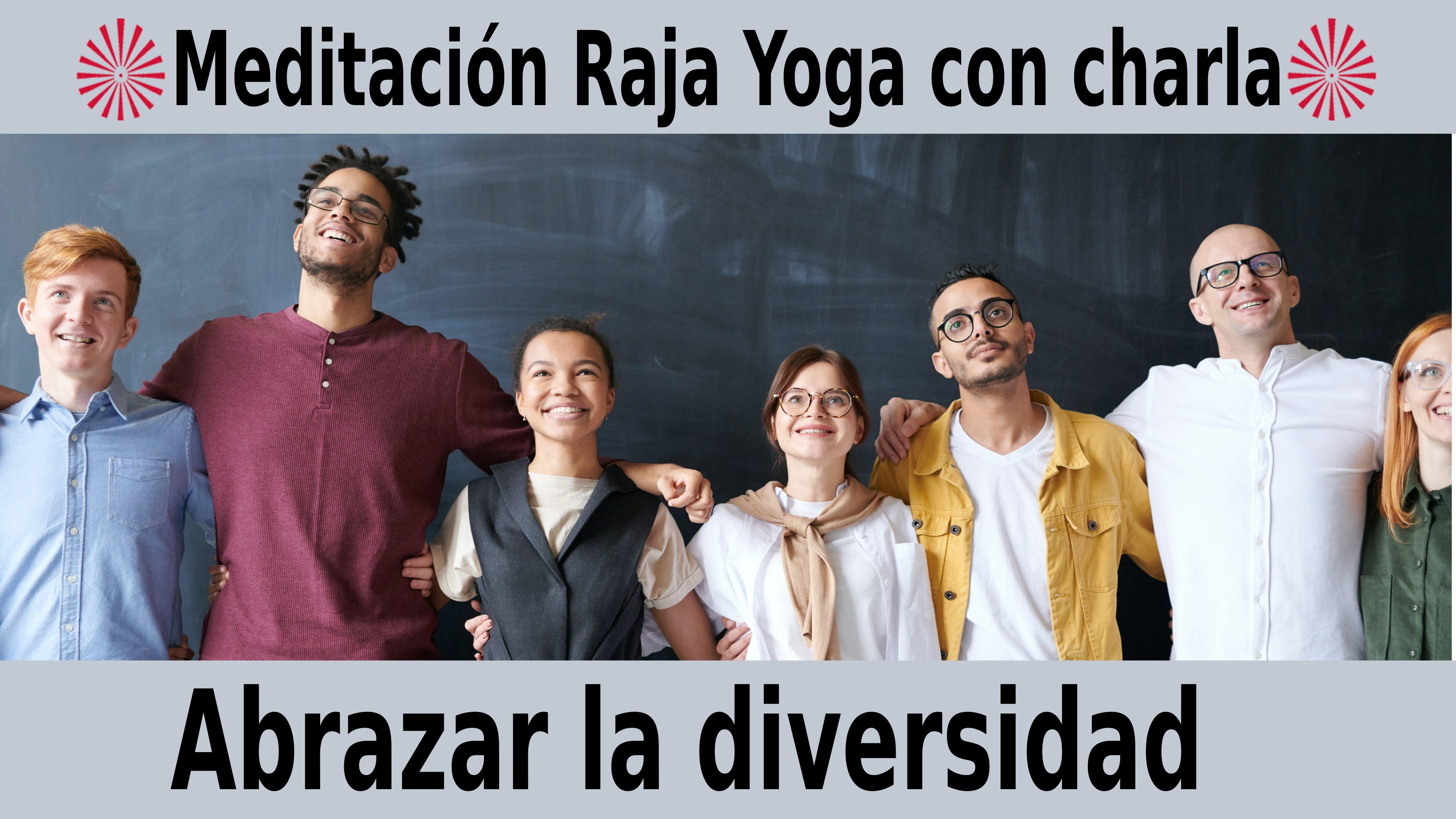 Meditación Raja Yoga con charla: Abrazar la diversidad (13 Noviembre 2020) On-line desde Madrid