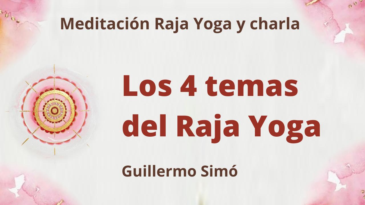 Meditación Raja Yoga y charla: Los 4 temas del Raja Yoga (27 Julio 2021) On-line desde Madrid