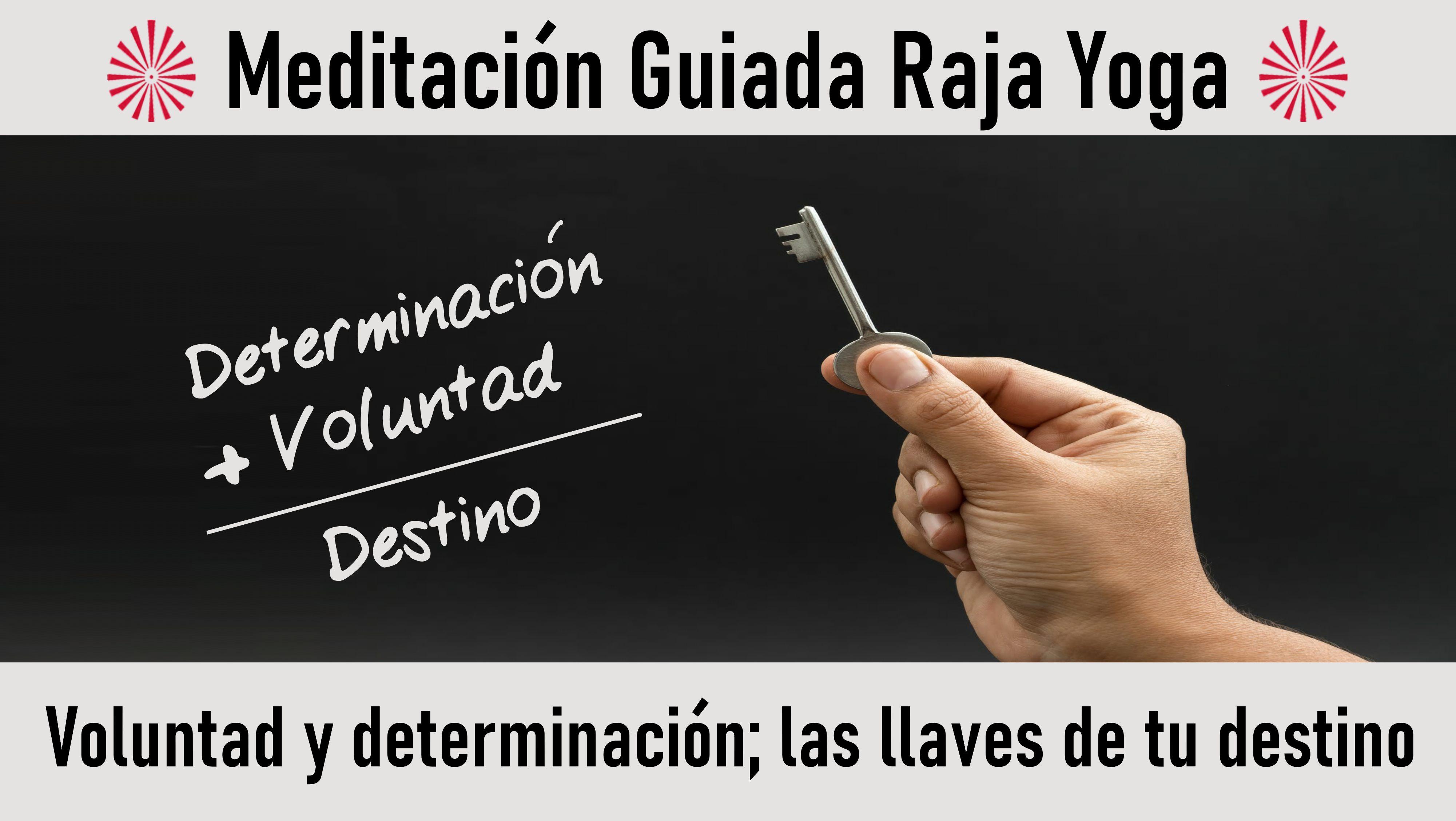 Meditación Raja Yoga: Voluntad y determinación Las llaves de tu destino (26 Octubre 2020) On-line desde Mallorca