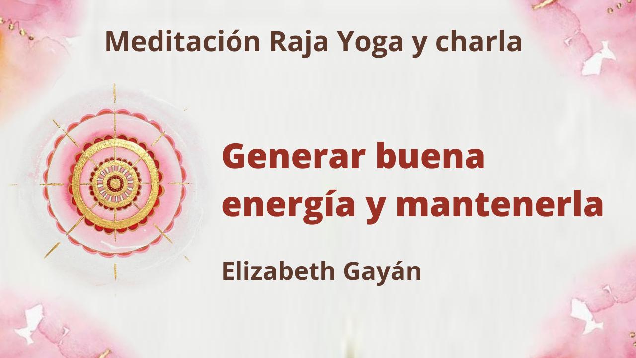 9 Enero 2021  Meditación Raja Yoga y charla: Generar buena energía y mantenerla
