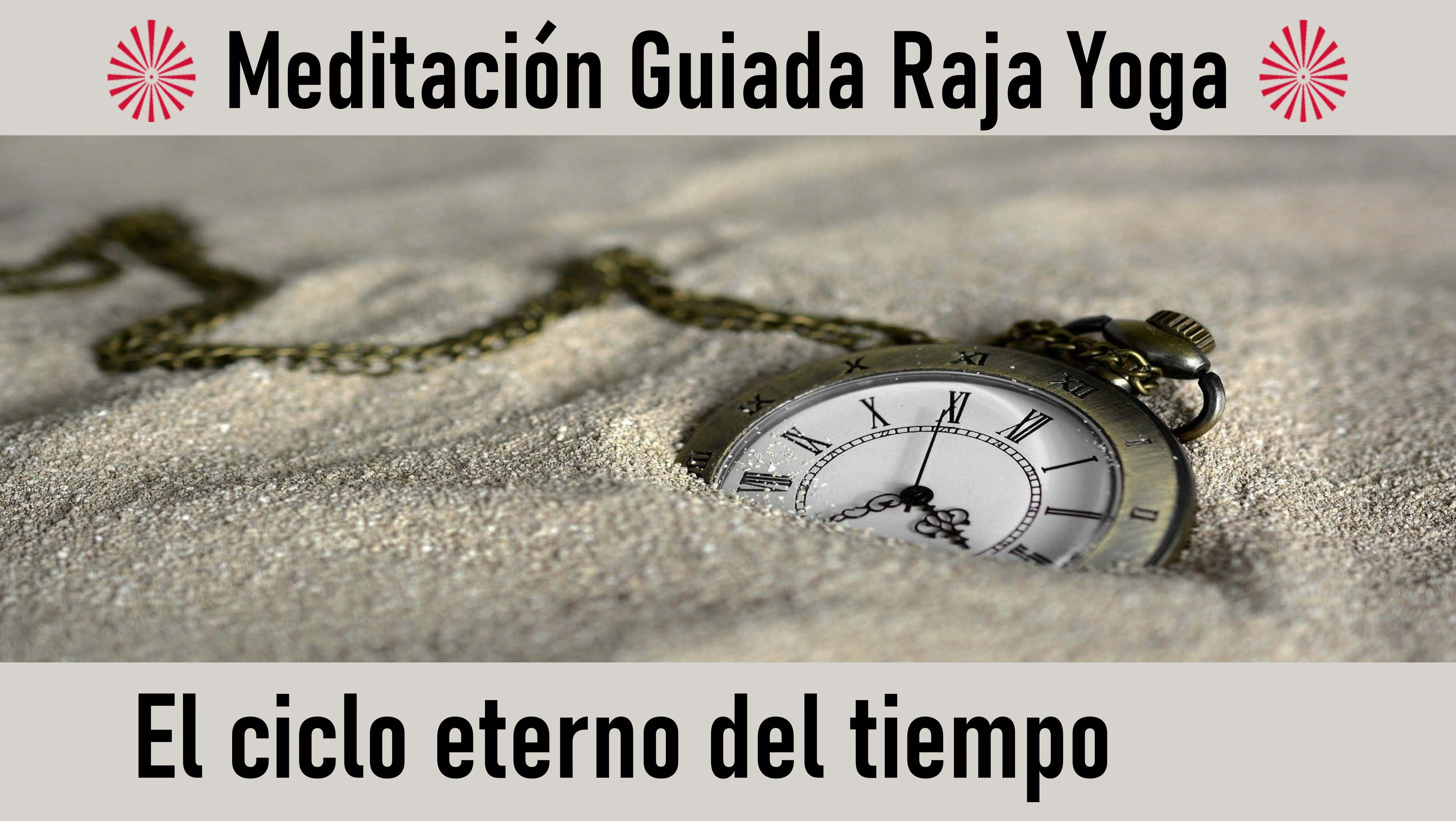 Meditación Raja Yoga: El ciclo del tiempo (25 Agosto 2020) On-line desde Madrid