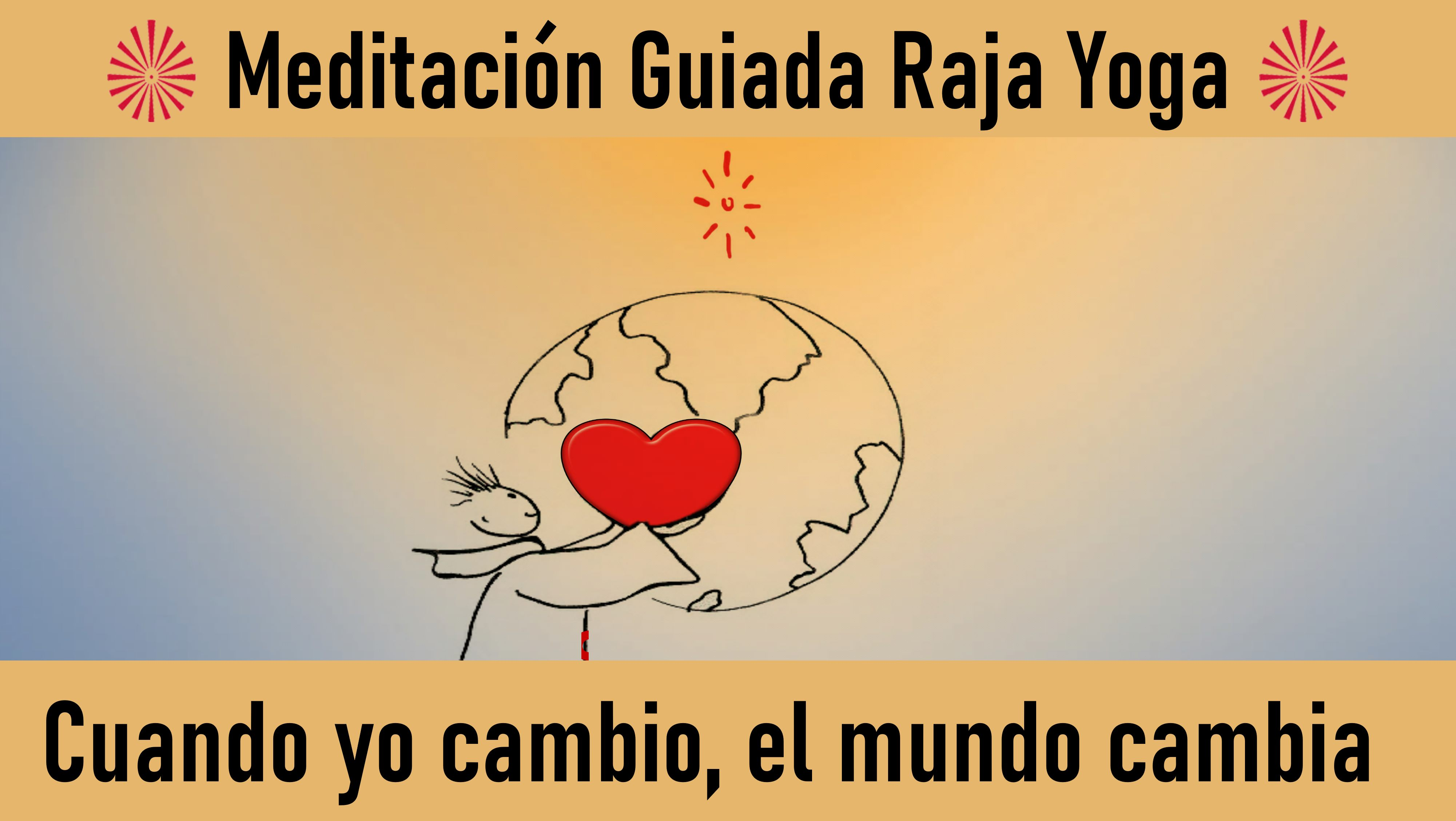 17 Mayo 2020 Meditación Guiada: Cuándo Yo Cambio, el Mundo Cambia