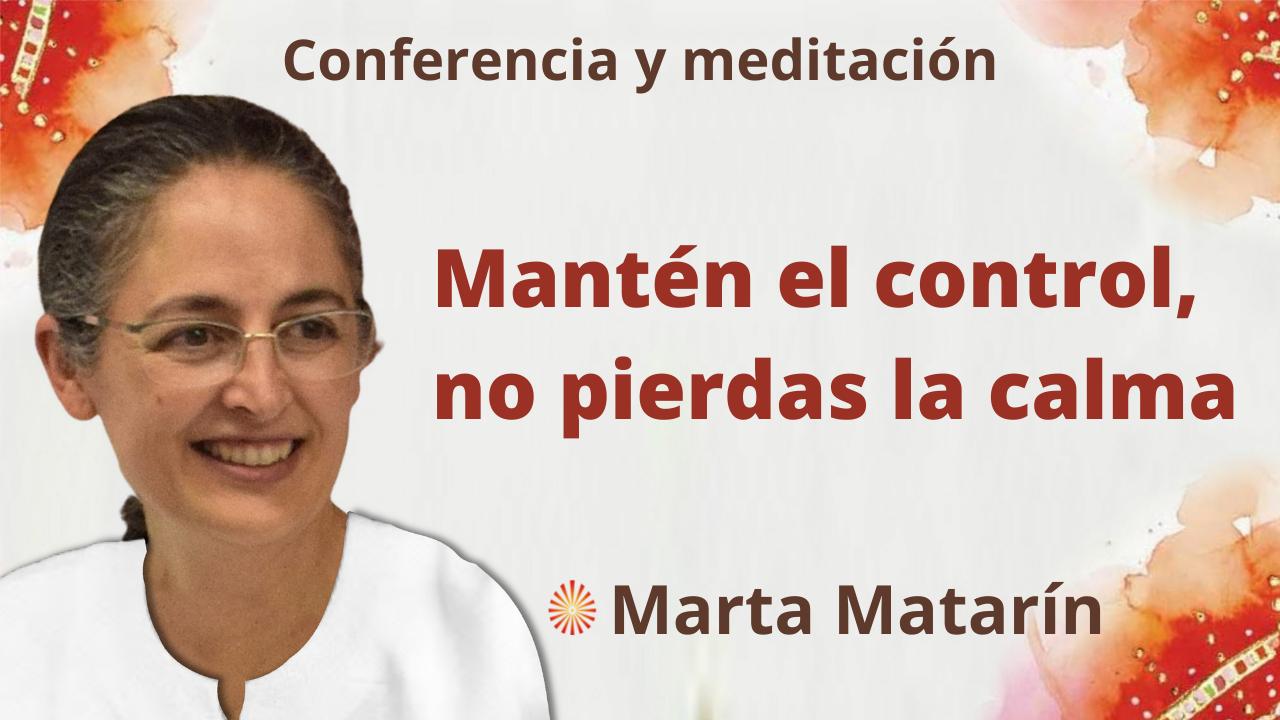 """16 Septiembre 2021 Meditación y conferencia: """"Mantén el control, no pierdas la calma"""""""