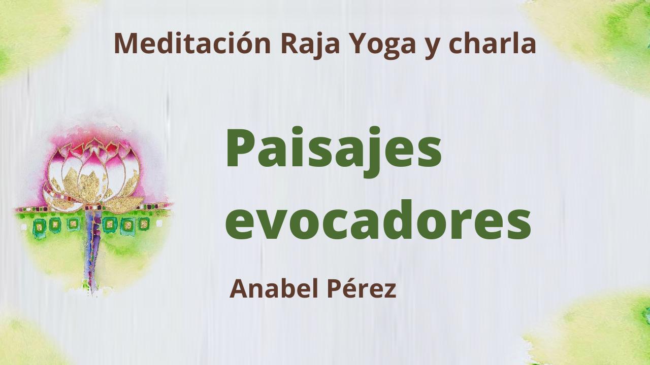 Meditación Raja Yoga y Charla: Paisajes Evocadores (13 Mayo 2021) On-line desde Barcelona