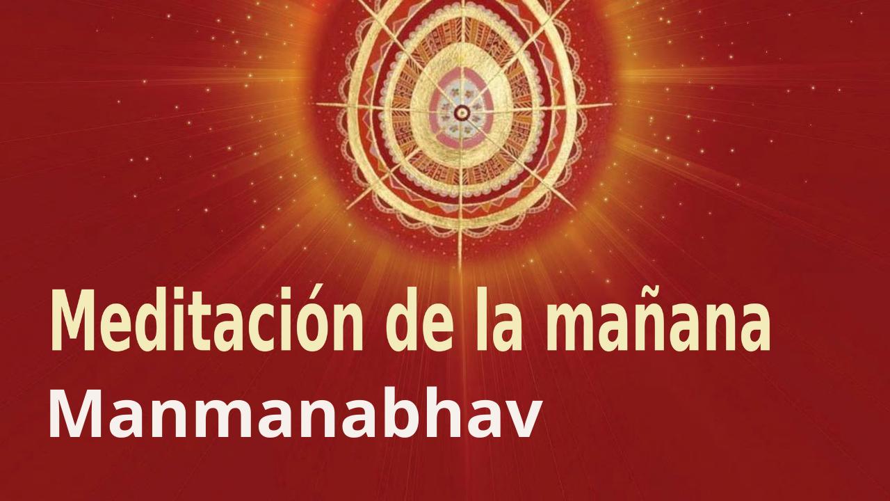 Meditación Raja Yoga de la mañana: Manmanabhav (6 Mayo 2021)
