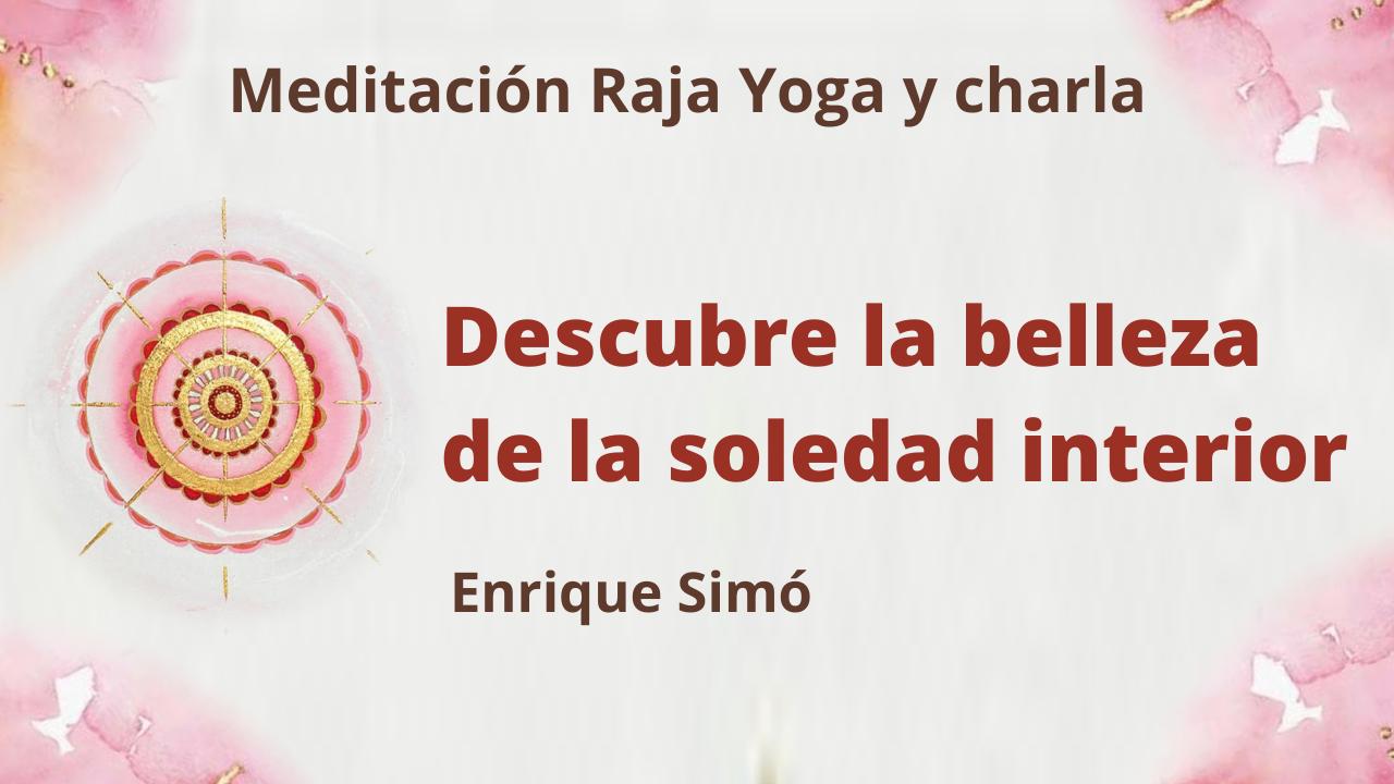 12 Febrero 2021  Meditación Raja Yoga y charla: Descubre la belleza de la soledad interior