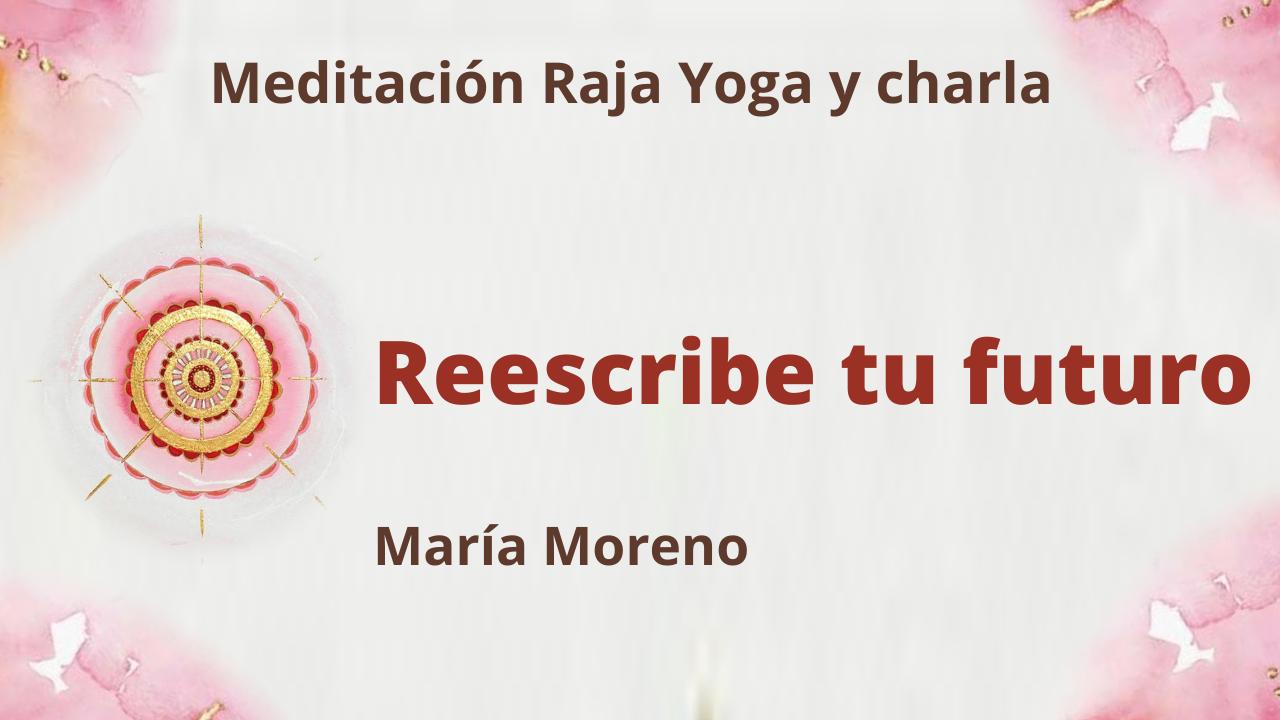 25 Julio 2021 Meditación Raja Yoga y charla: Reescribe tu futuro