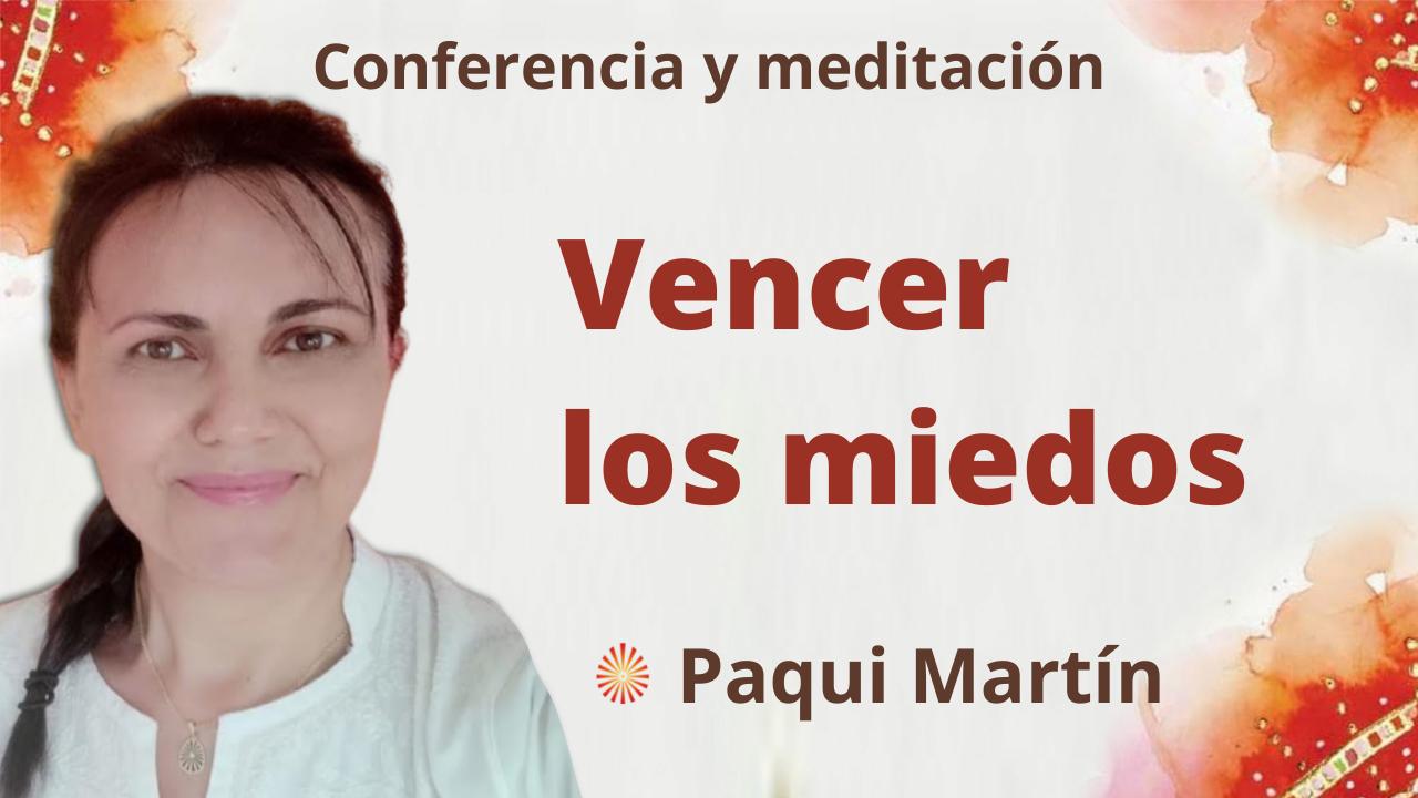 14 Septiembre 2021 Meditación y conferencia:  Vencer los miedos