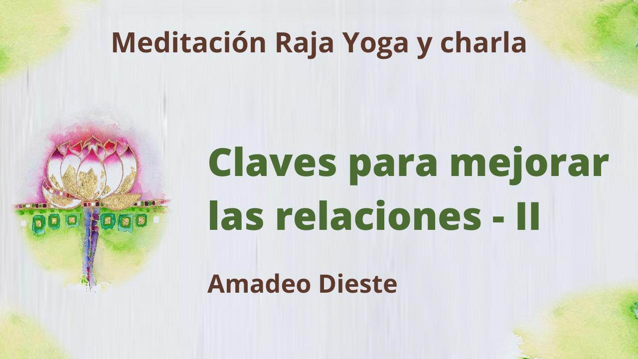 22 Abril 2021  Meditación Raja Yoga y Charla: Claves para mejorar las relaciones - 2