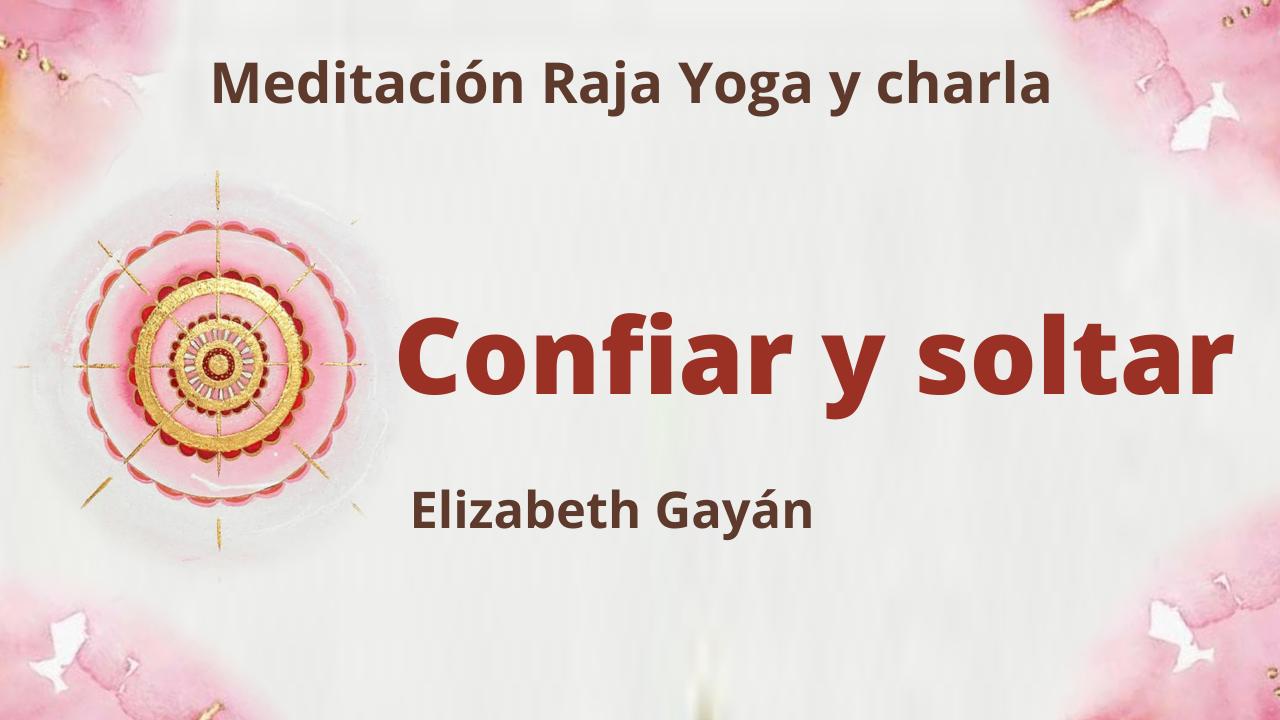 27 Marzo 2021  Meditación Raja Yoga y charla: Confiar y soltar