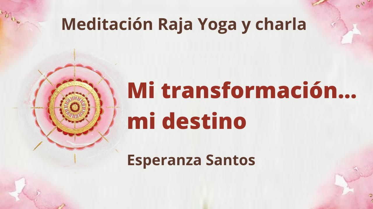 3 Febrero 2021 Meditación Raja Yoga y charla: Mi transformación... mi destino