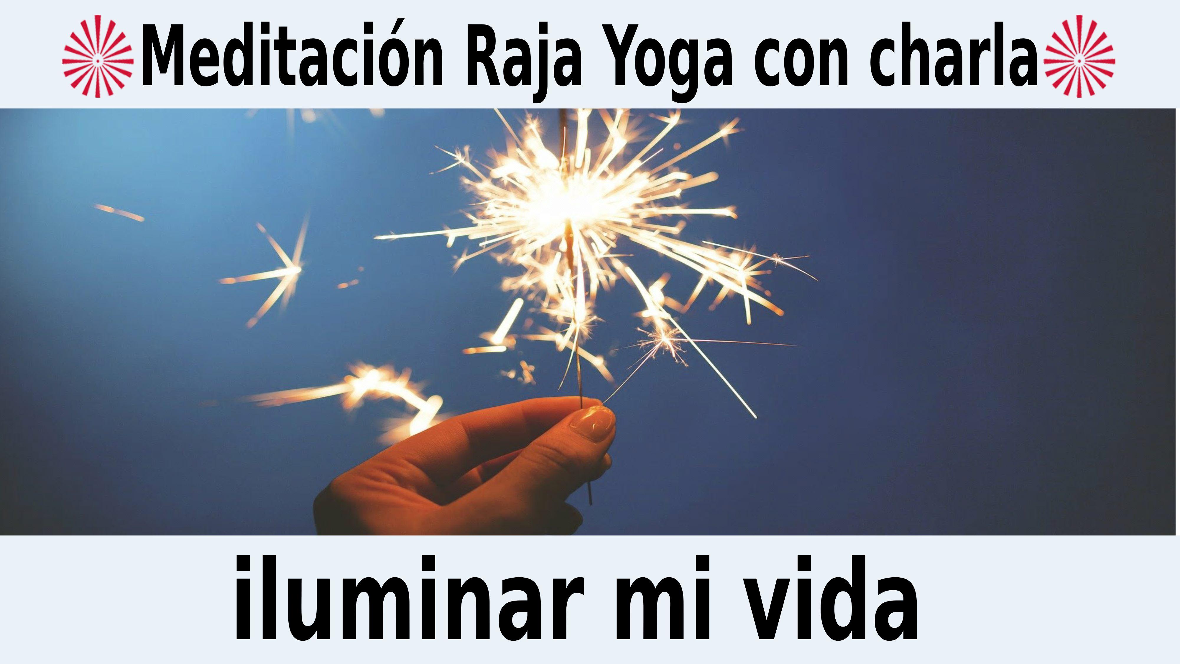 Meditación Raja Yoga con charla: Iluminar mi vida (12 Noviembre 2020) On-line desde Barcelona