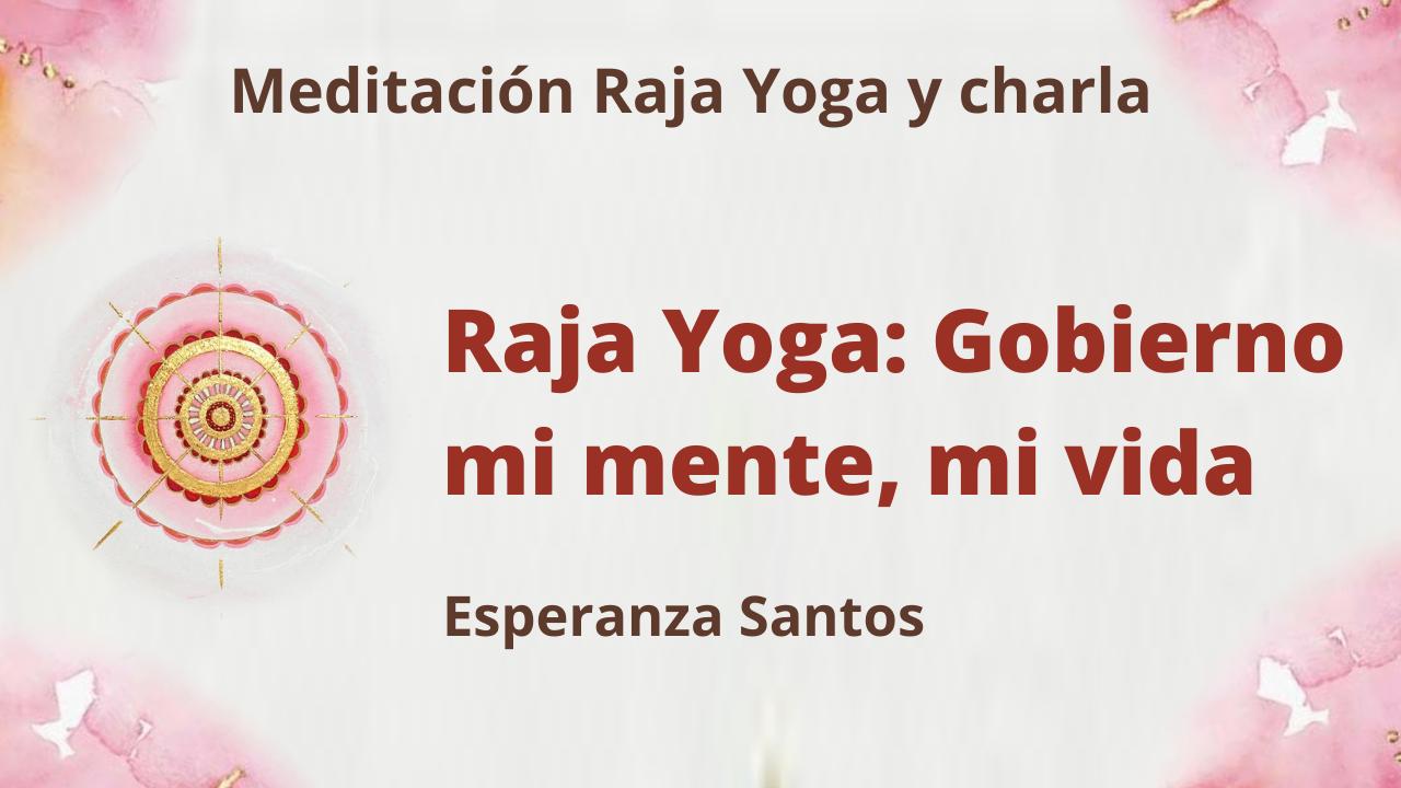 Meditación Raja Yoga y charla Raja Yoga: Gobierno mi mente, mi vida (12 Mayo 2021) On-line desde Sevilla
