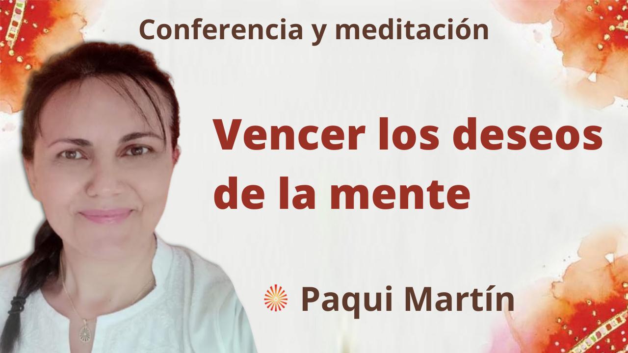 7 Septiembre 2021 Meditación y conferencia:  Vencer los deseos de la mente