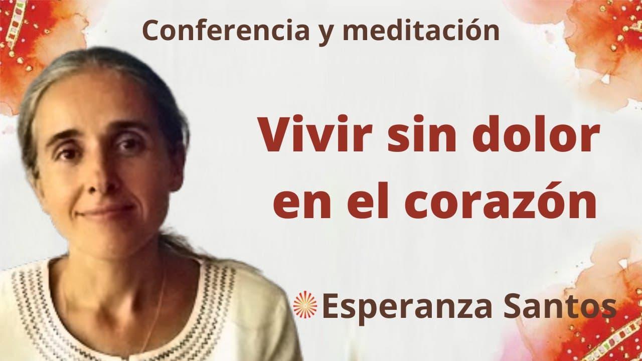 """Meditación y conferencia: Vivir sin dolor en el corazón"""" (22 Septiembre 2021)"""