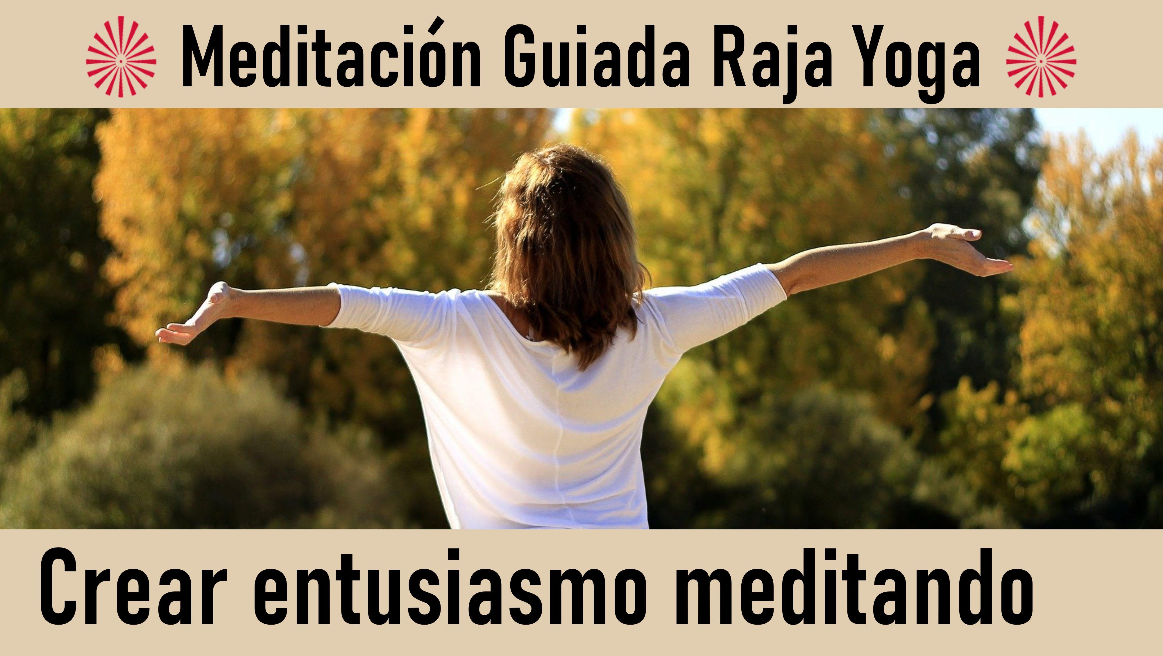 24 Junio 2020 Meditación Guiada: Crear entusiasmo meditando