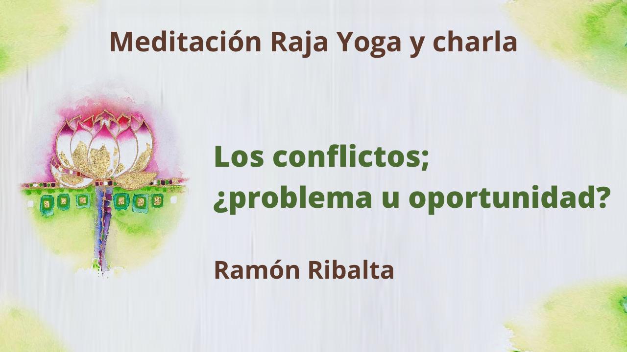1 Marzo 2021 Meditación y charla: Los conflictos; ¿problema u oportunidad?