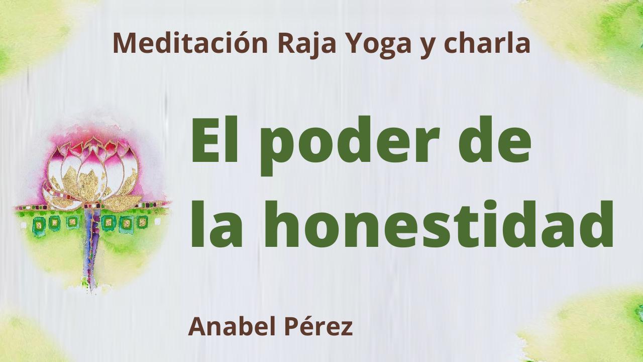 18 Febrero 2021  Meditación Raja Yoga y charla: El poder de la honestidad
