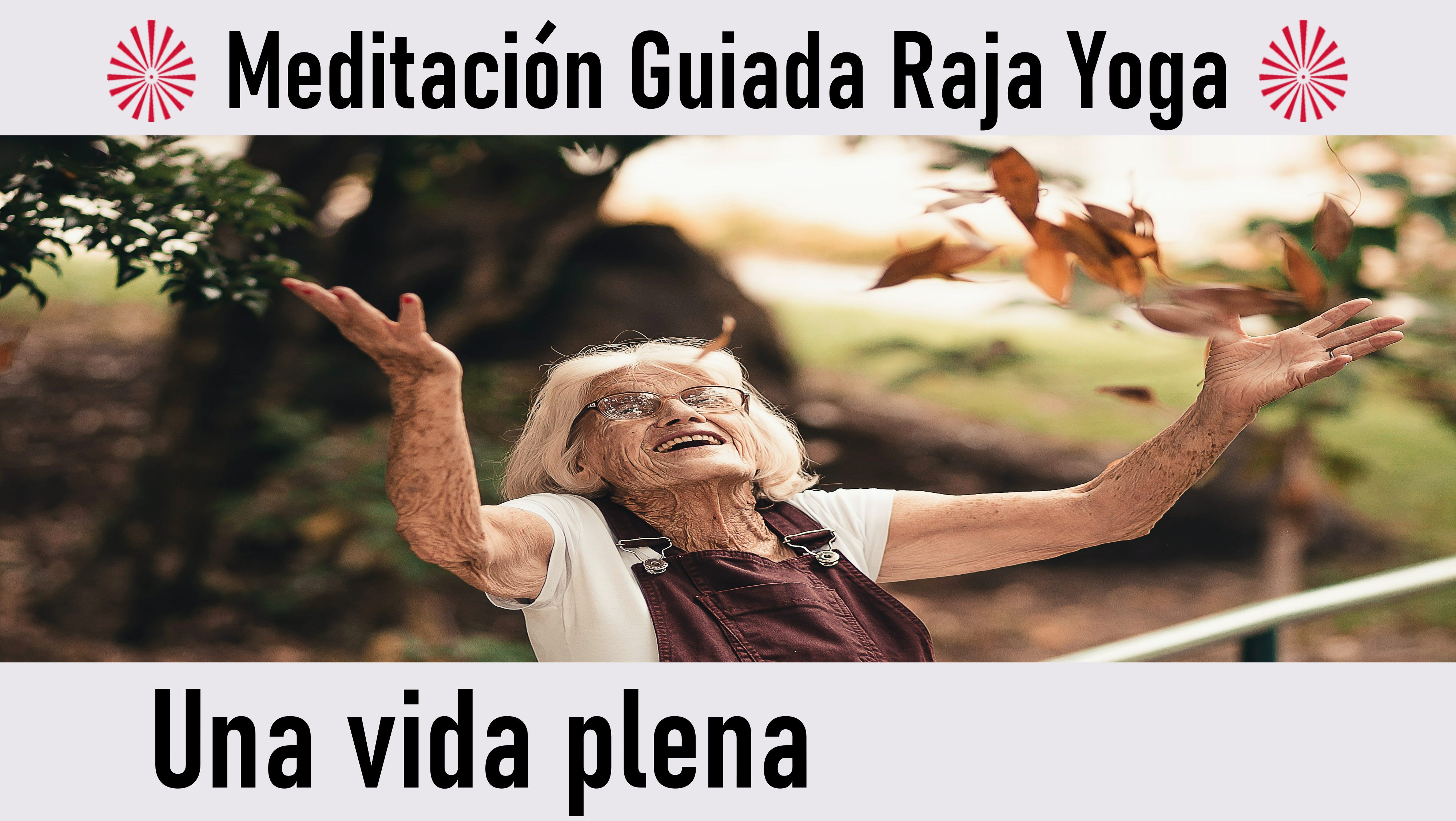 Meditación Raja Yoga: Una vida plena (7 Septiembre 2020) On-line desde Madrid