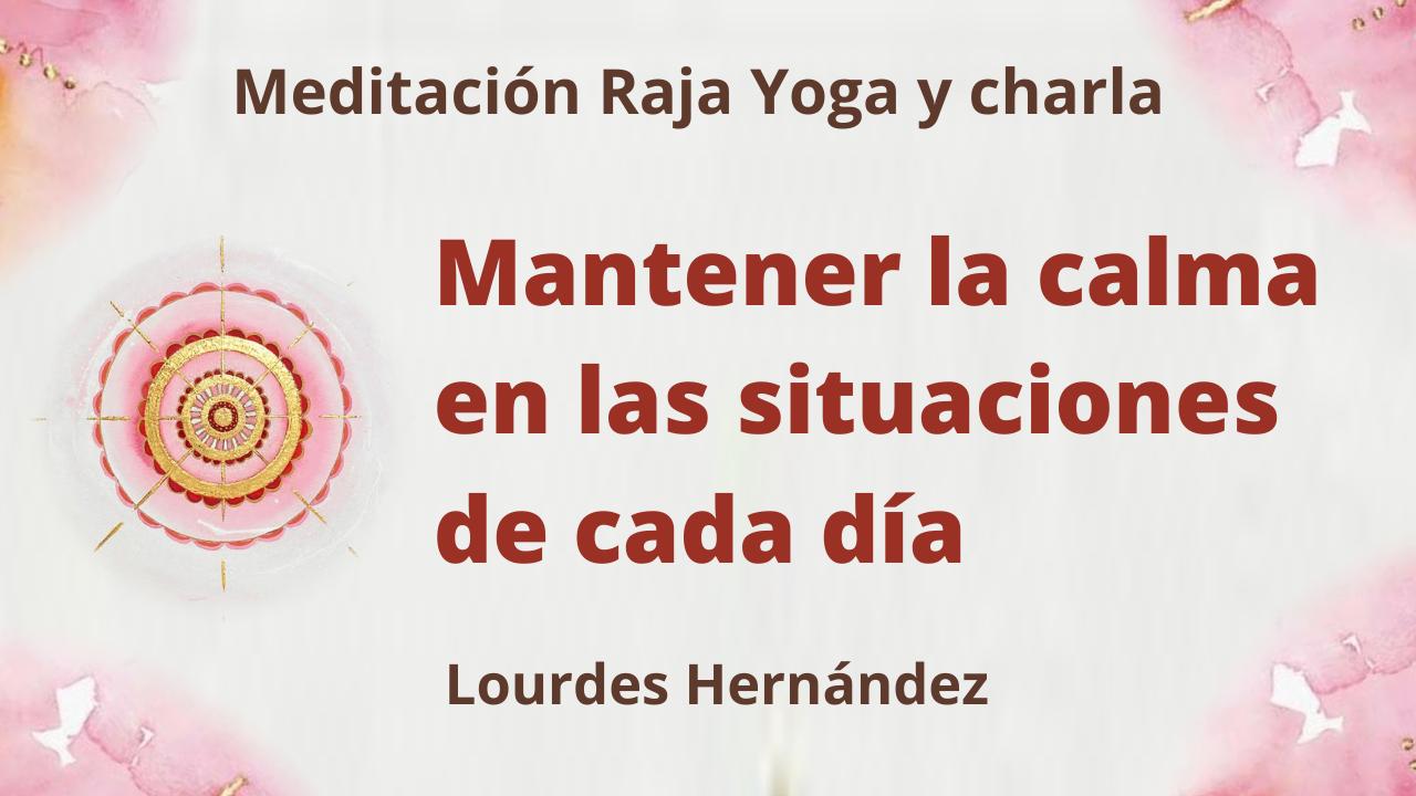 Meditación Raja Yoga y charla: Mantener la calma en las situaciones de cada día (15 Julio 2021) On-line desde Canarias