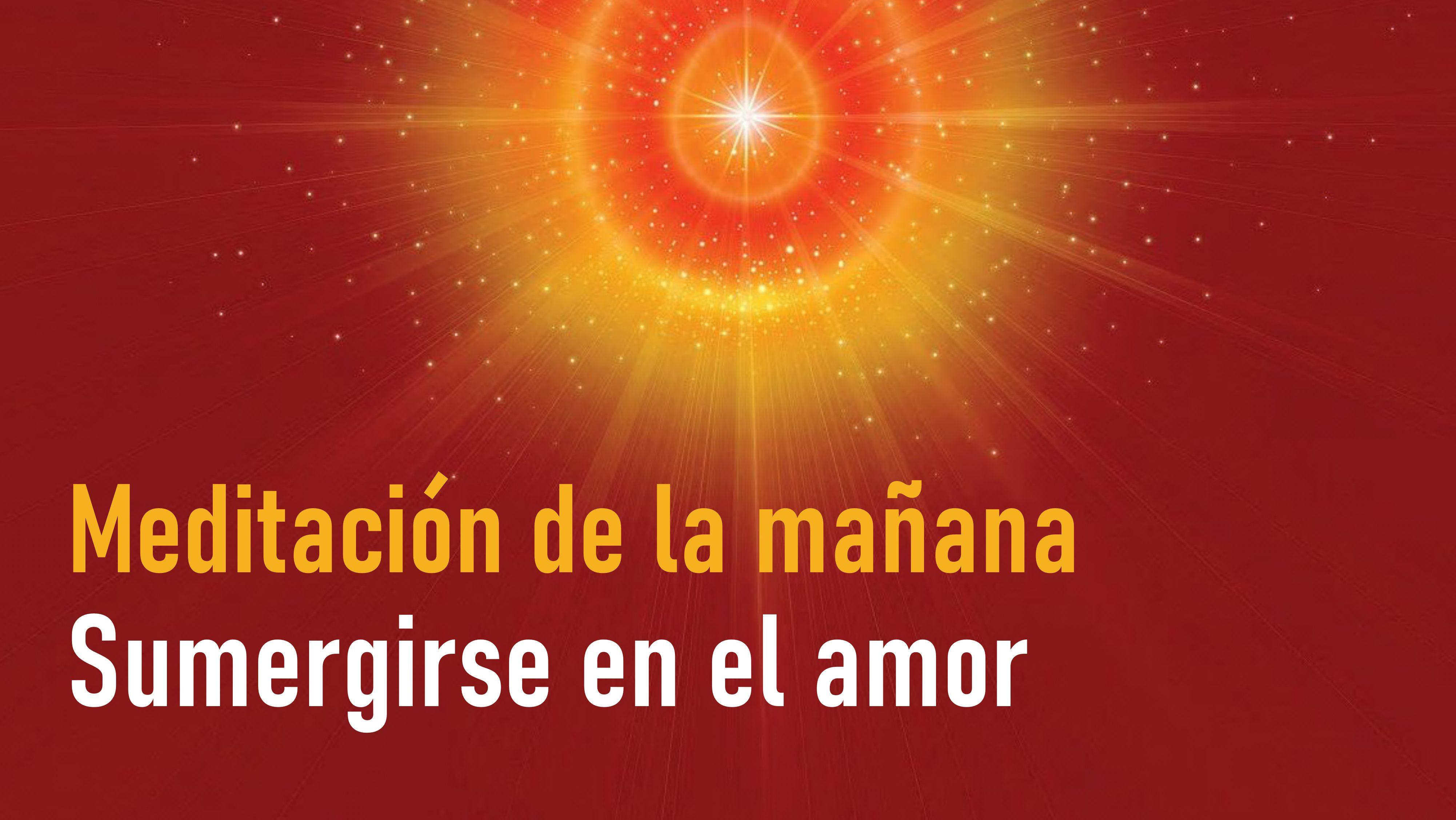 Meditación de la mañana: Sumergirse en el amor (24 Septiembre 2020)