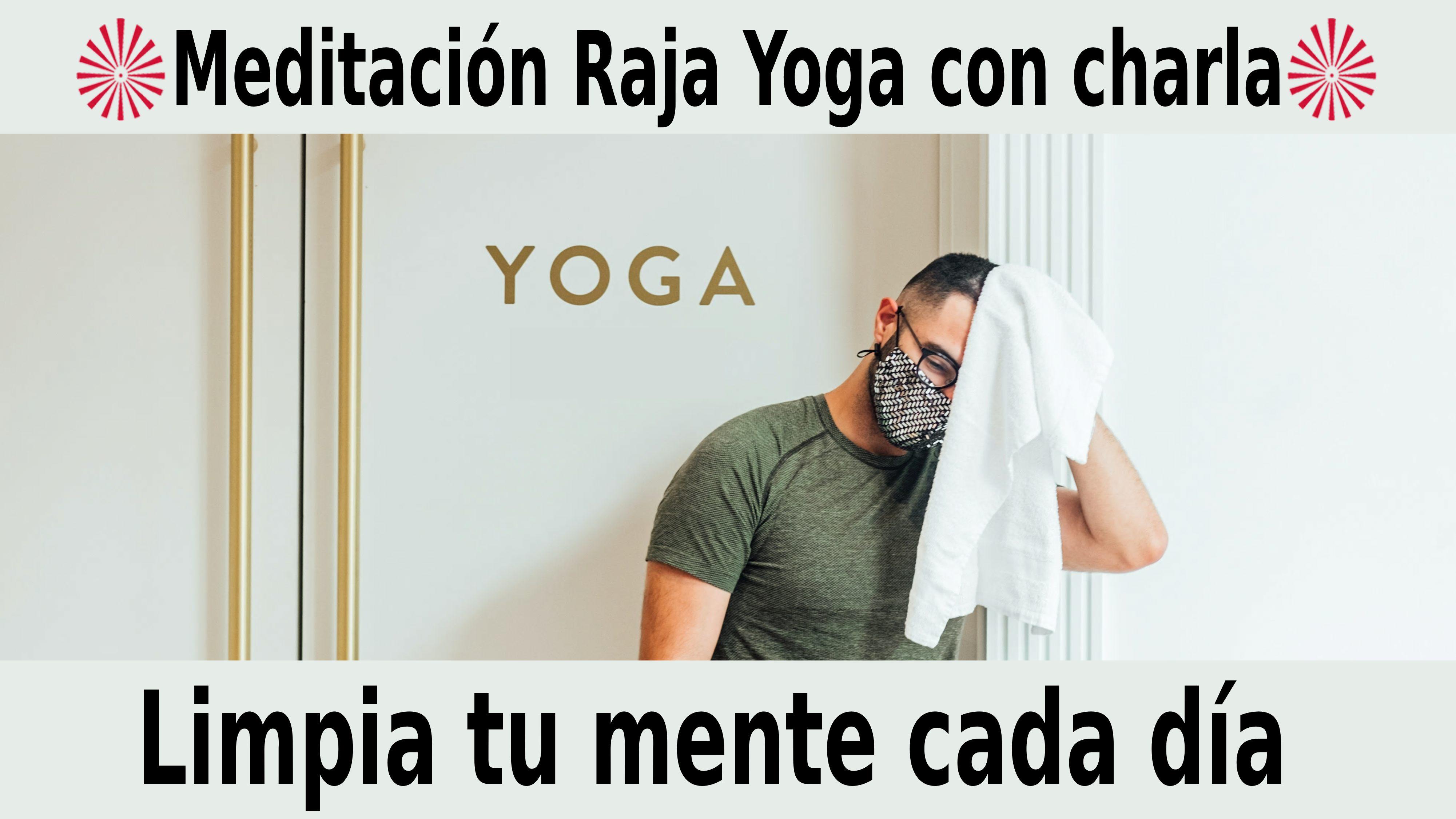Meditación Raja Yoga con charla:  Limpia tu mente cada día (16 Noviembre 2020) On-line desde Madrid