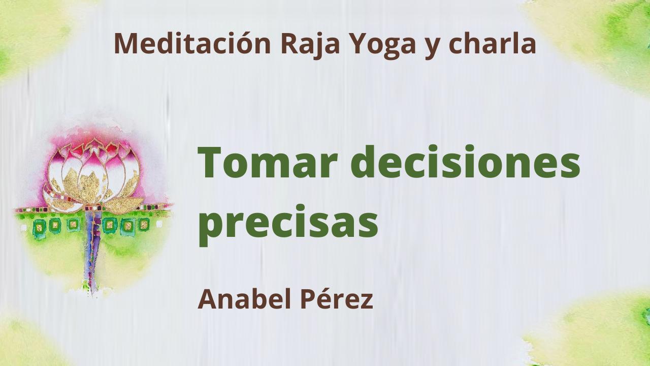 22 Julio  2021 Meditación Raja Yoga y charla: Tomar decisiones precisas