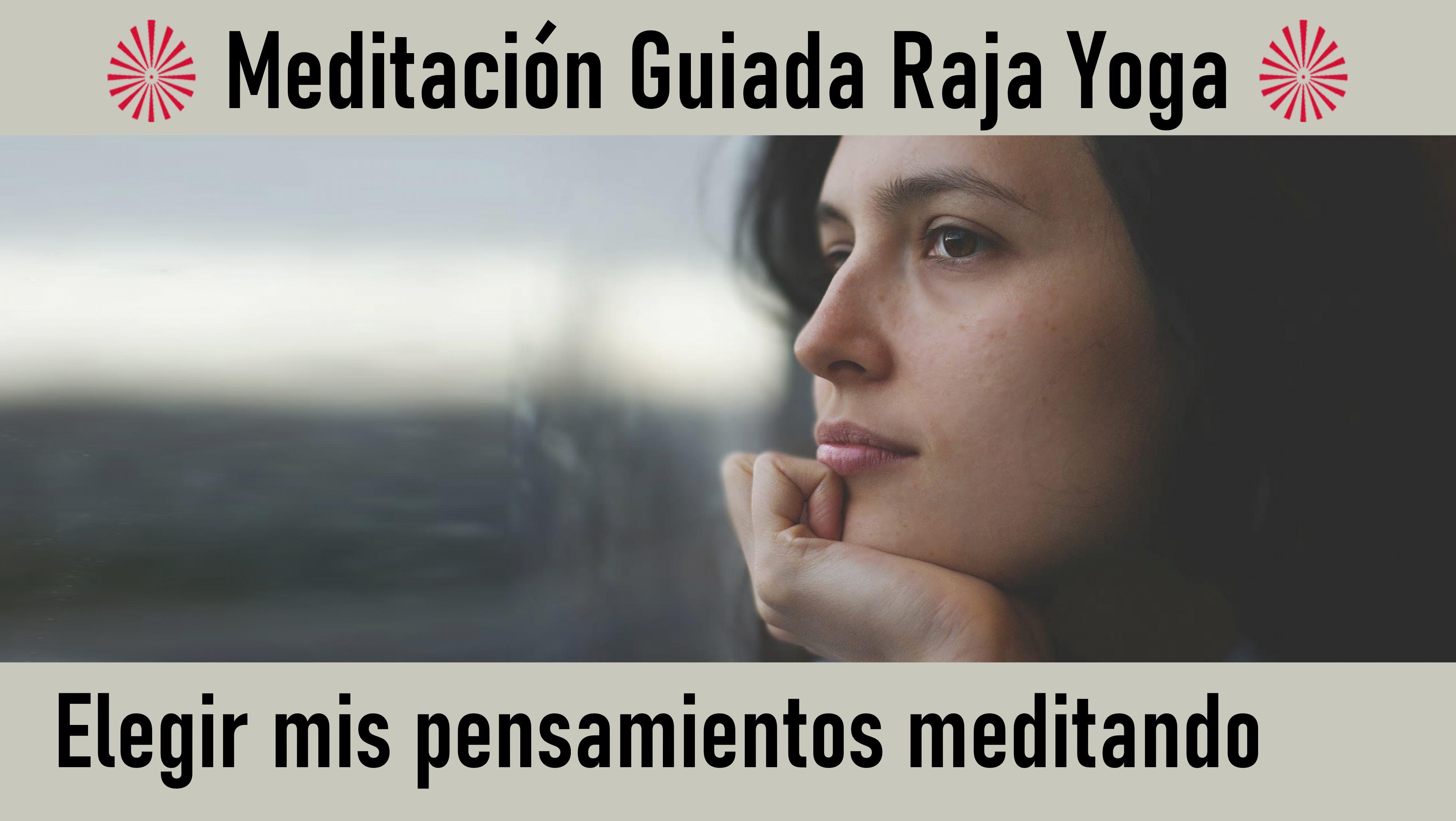 22 Julio 2020 Meditación Guiada: Elegir mis pensamientos meditando