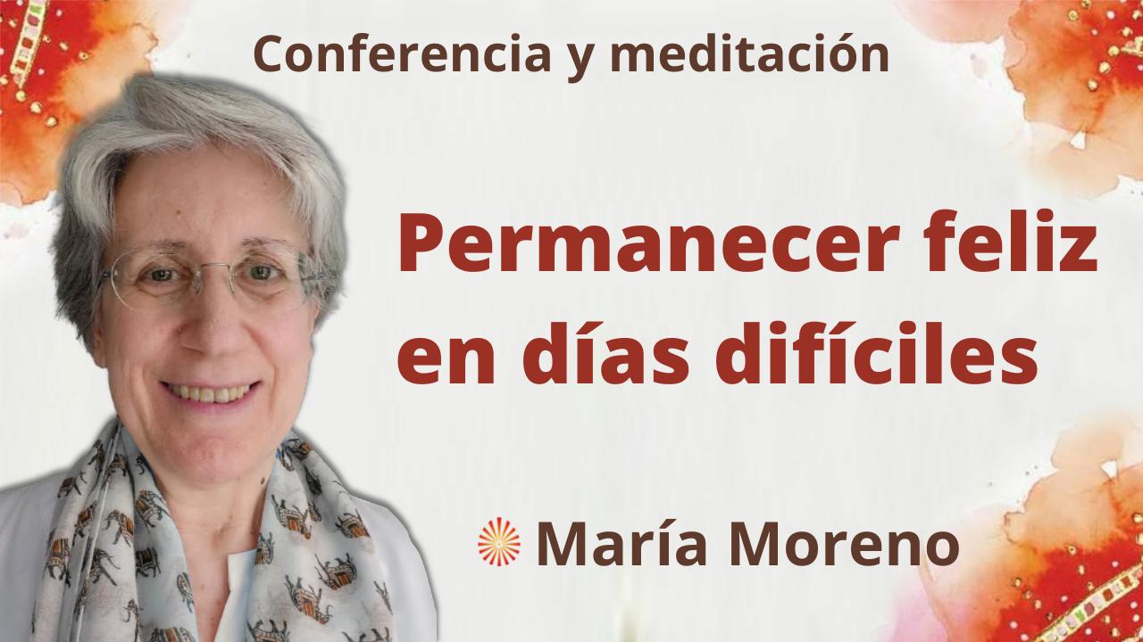 26 Septiembre 2021  Meditación y conferencia: Permanecer feliz en días difíciles