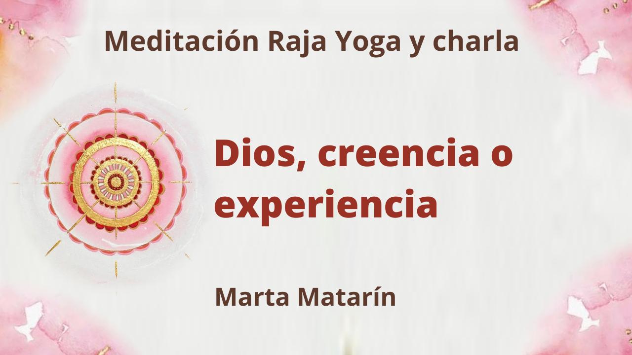 11 Marzo 2021 Meditación Raja Yoga y charla: Dios, creencia o experiencia