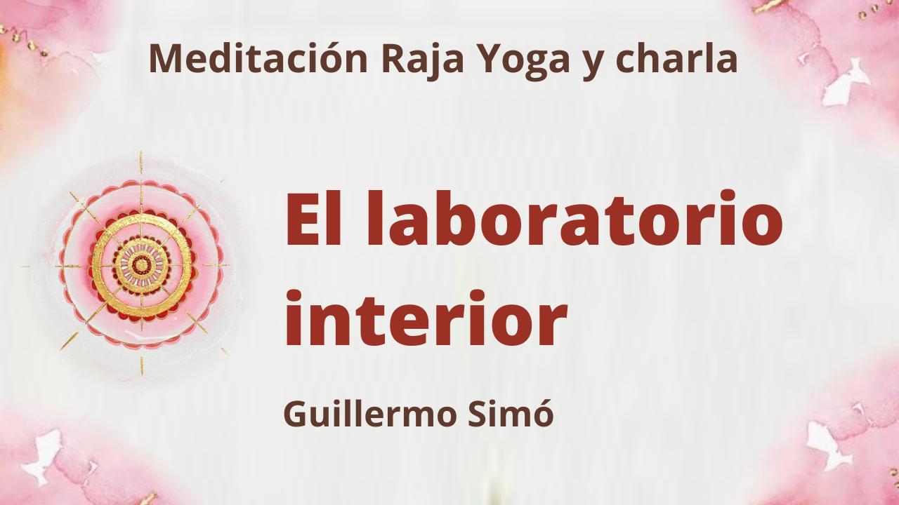 Meditación Raja Yoga y charla: El laboratorio interior (27 Abril 2021) On-line desde Madrid