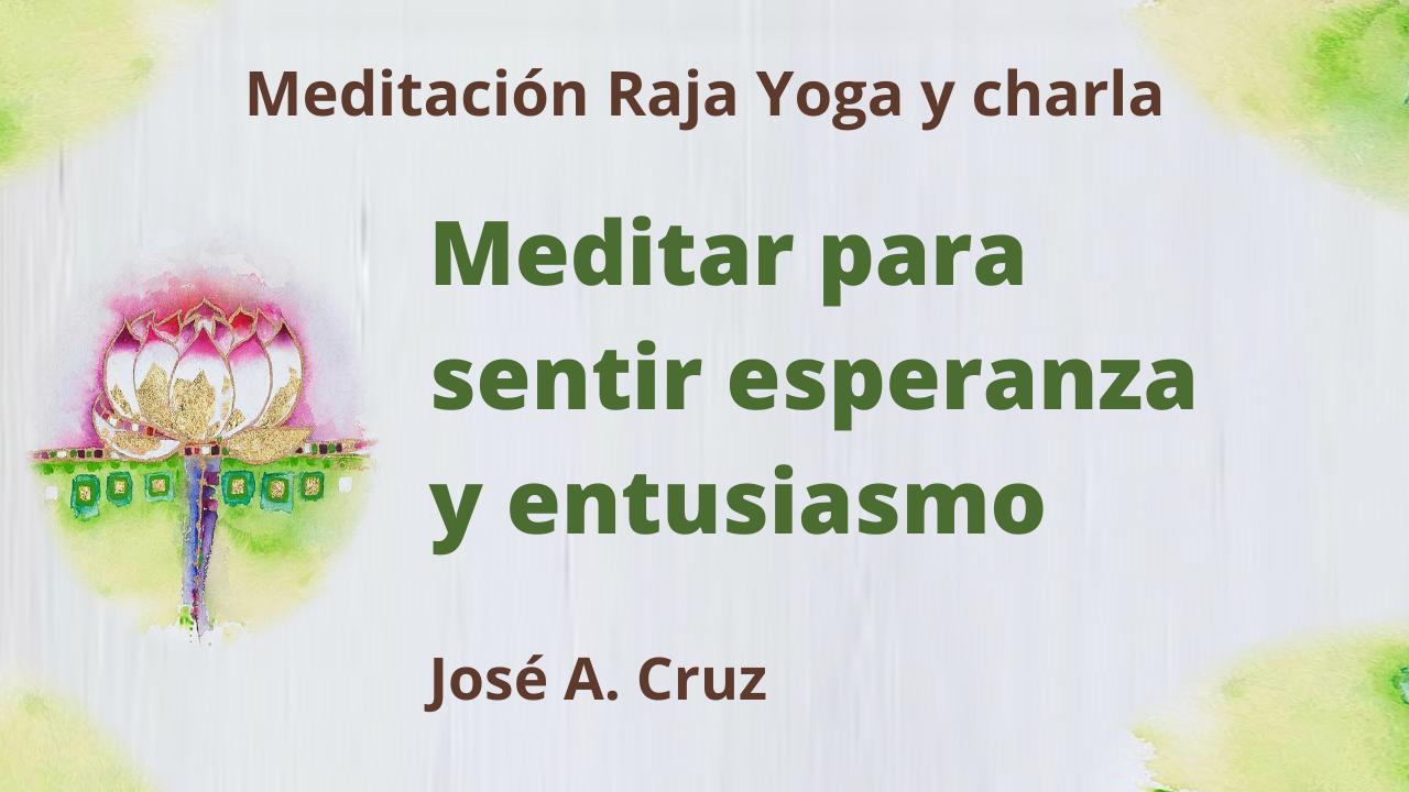"""Meditación Raja Yoga y charla: """"Meditar para sentir esperanza y entusiasmo (21 Julio 2021) On-line desde Sevilla"""