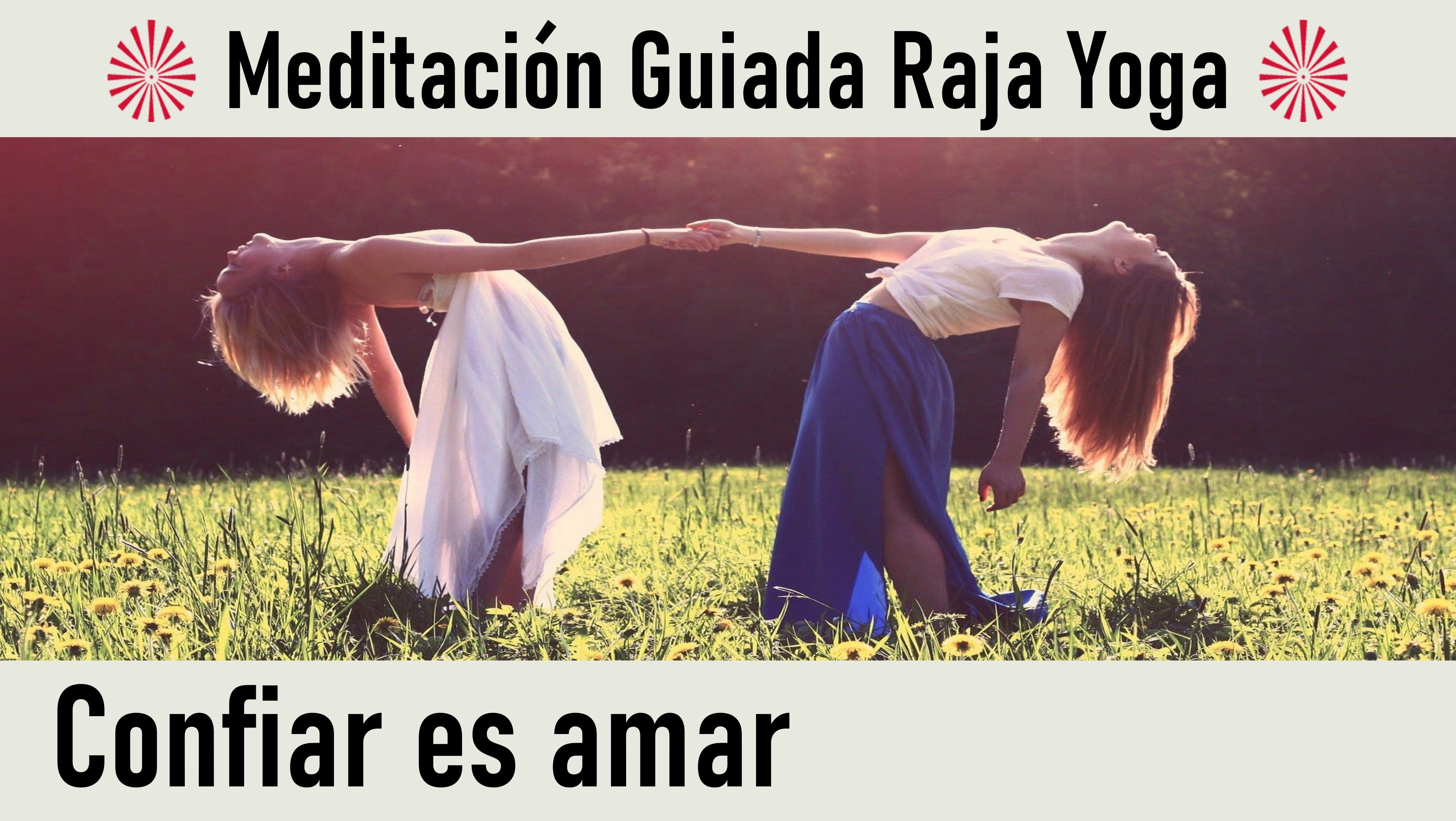 26 Mayo 2020 Meditación Guiada: Confiar es amar