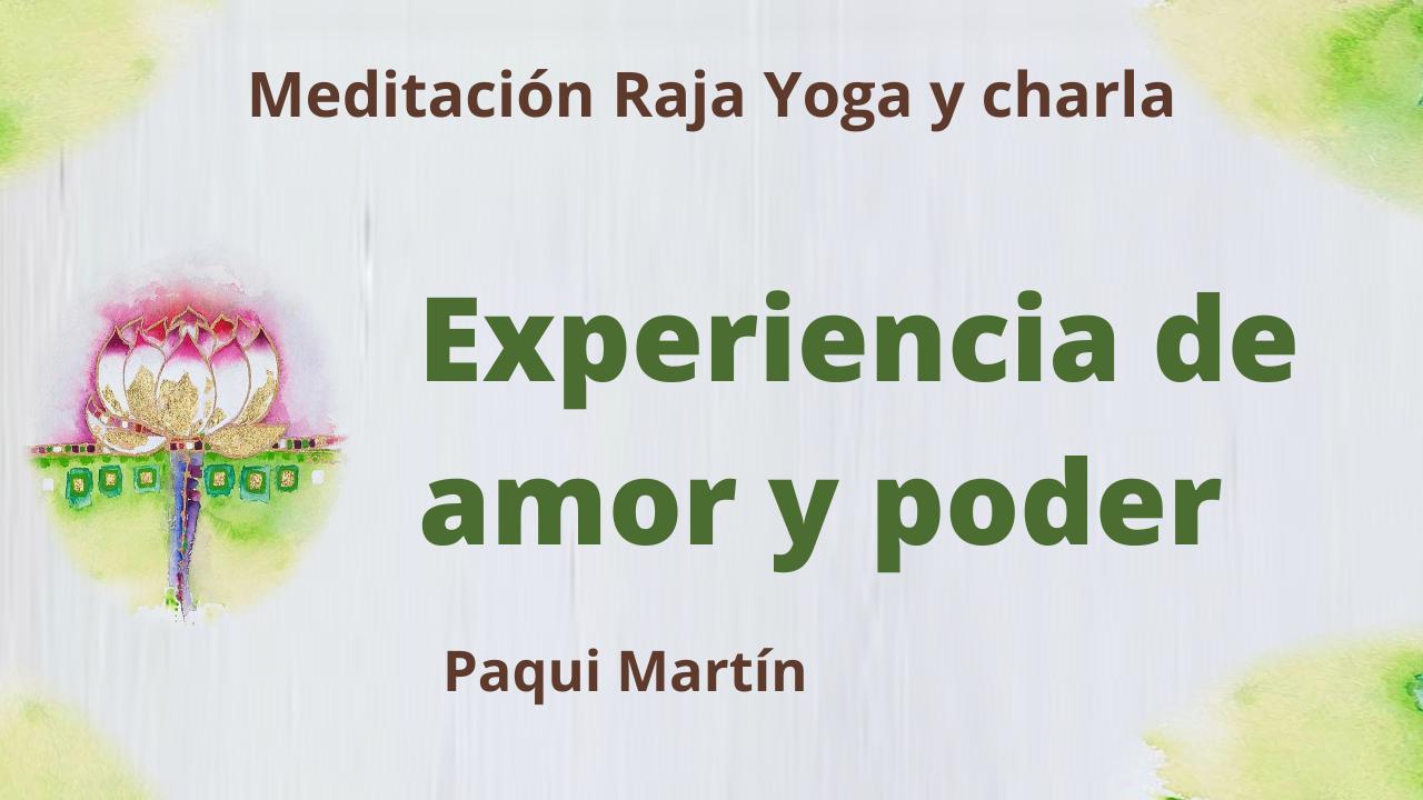 22 Junio 2021  Meditación Raja Yoga y charla:  Experiencia de amor y poder