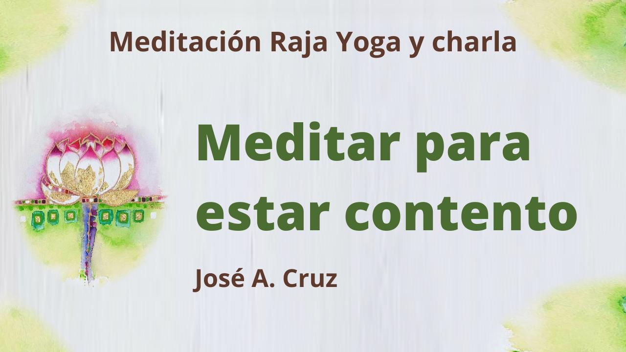 12 Mayo 2021  Meditación Raja Yoga y charla: Meditar para estar contento