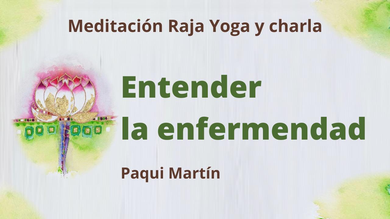 23 Febrero 2021  Meditación Raja Yoga y charla: Entender la enfermedad