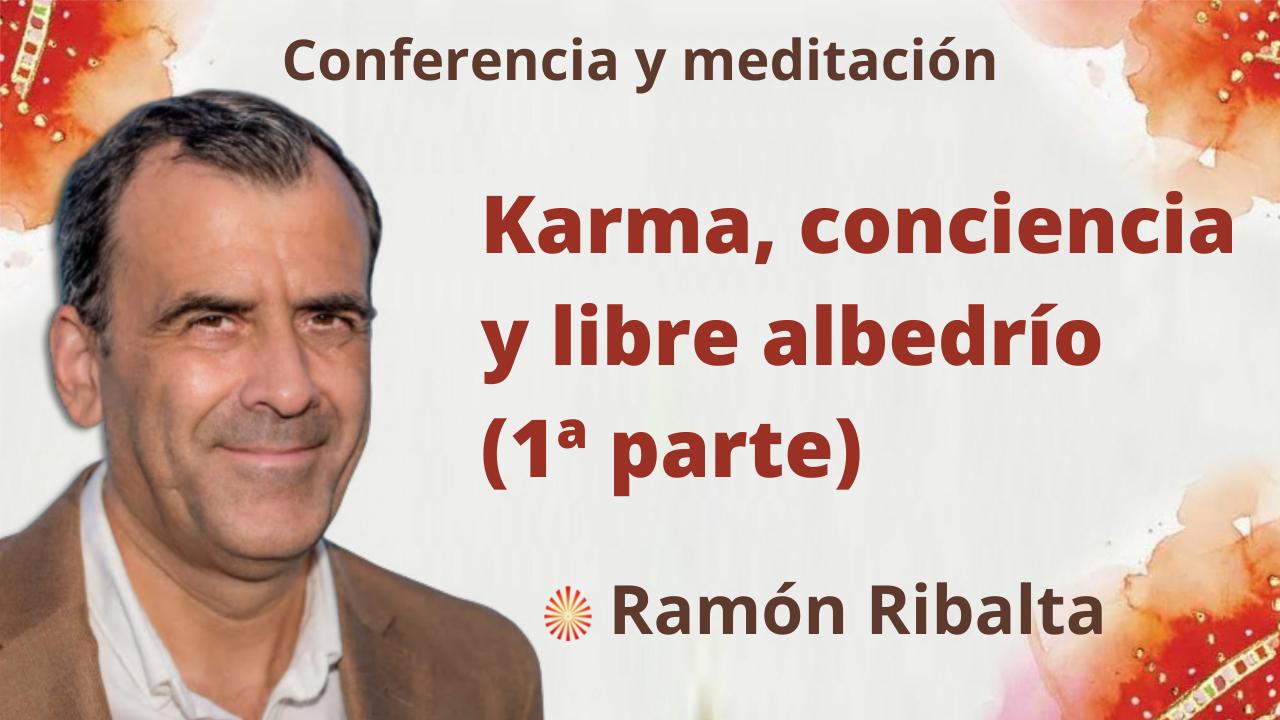 Meditación y conferencia: Karma, conciencia y libre albedrío 1º parte