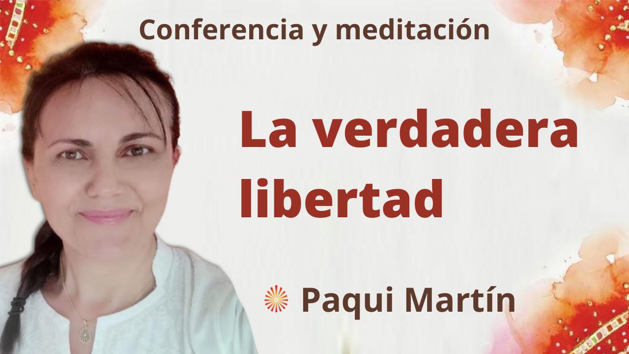 5 Octubre 2021 Meditación y conferencia: La verdadera libertad
