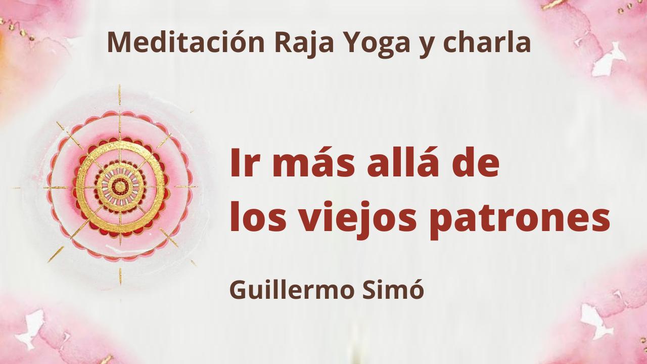 9 Marzo 2021 Meditación Raja Yoga y charla: Ir más allá de los viejos patrones