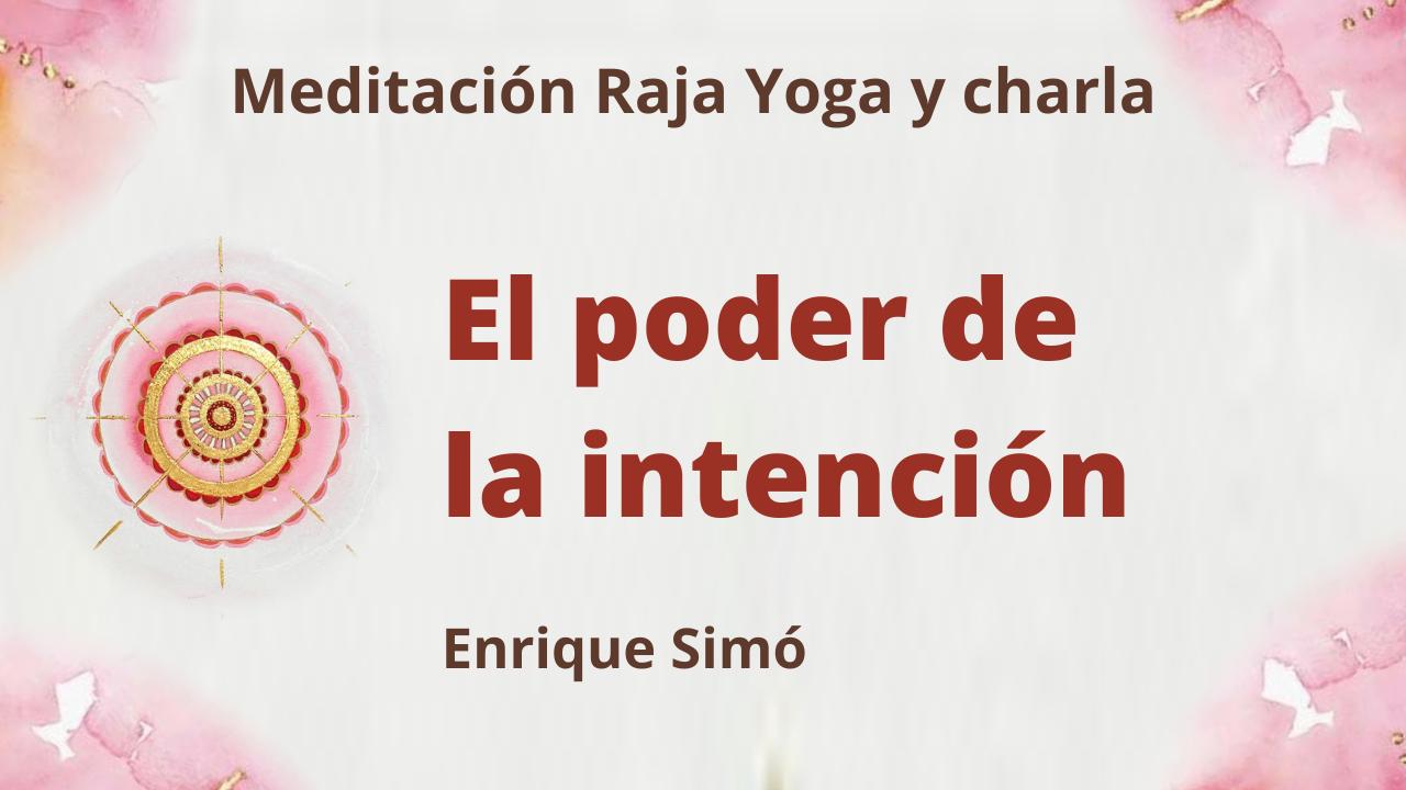Meditación Raja Yoga y charla:  El poder de la intención (7 Mayo 2021) On-line desde Madrid