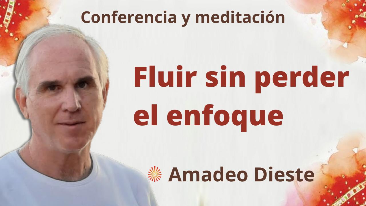 30 Septiembre 2021 Meditación y conferencia:  Fluir sin perder el enfoque