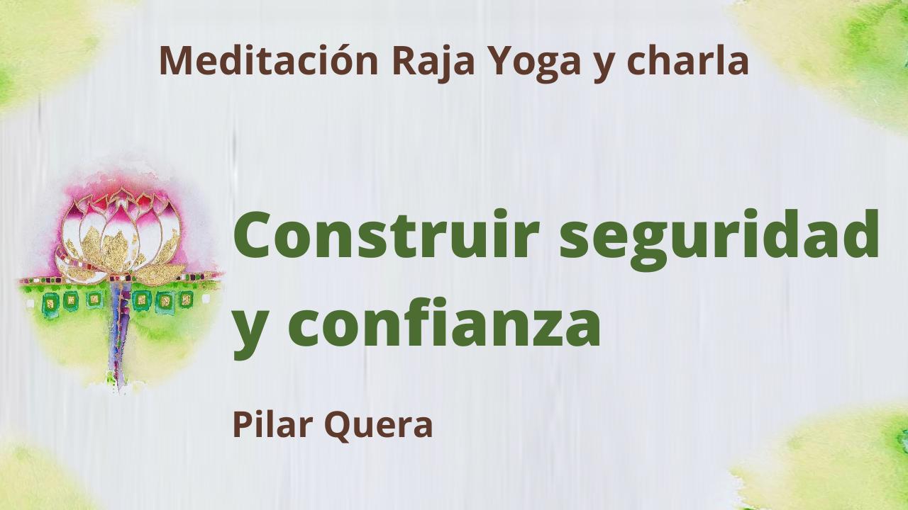 22 Enero 2021 Meditación Raja Yoga y charla: Construir seguridad y confianza