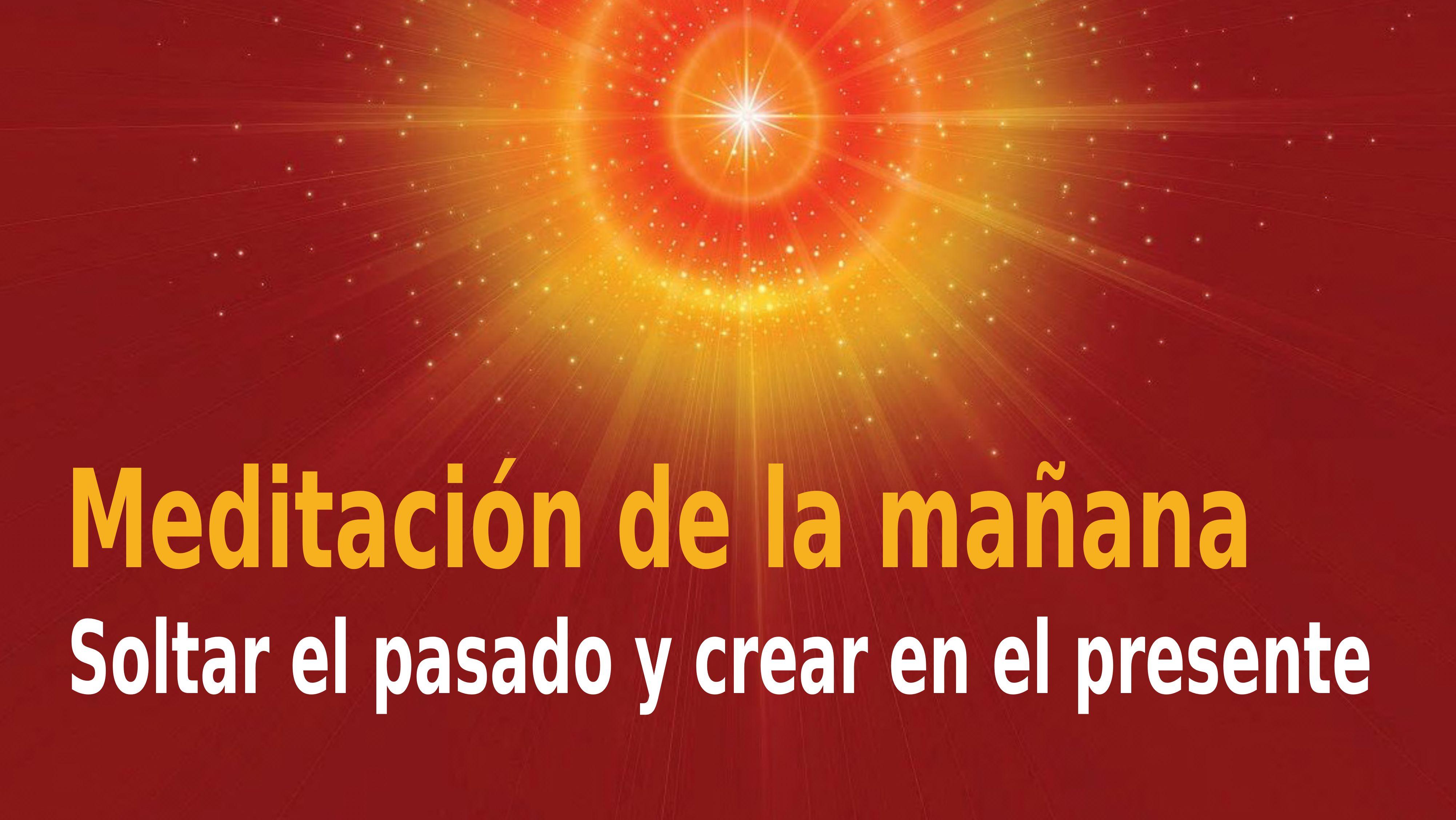 Meditación Raja Yoga de la mañana: Soltar el pasado y crear en el presente (21 Noviembre 2020)