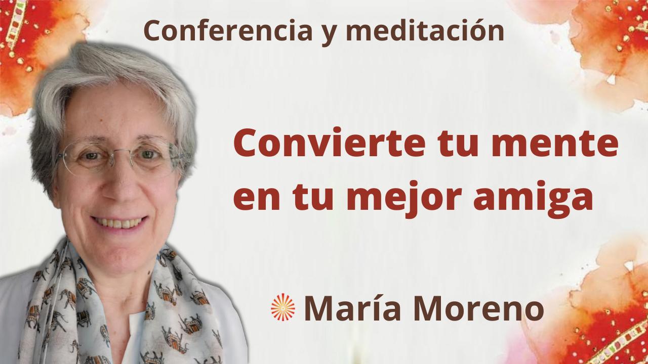 3 Octubre 2021 Meditación y conferencia: Convierte tu mente en tu mejor amiga