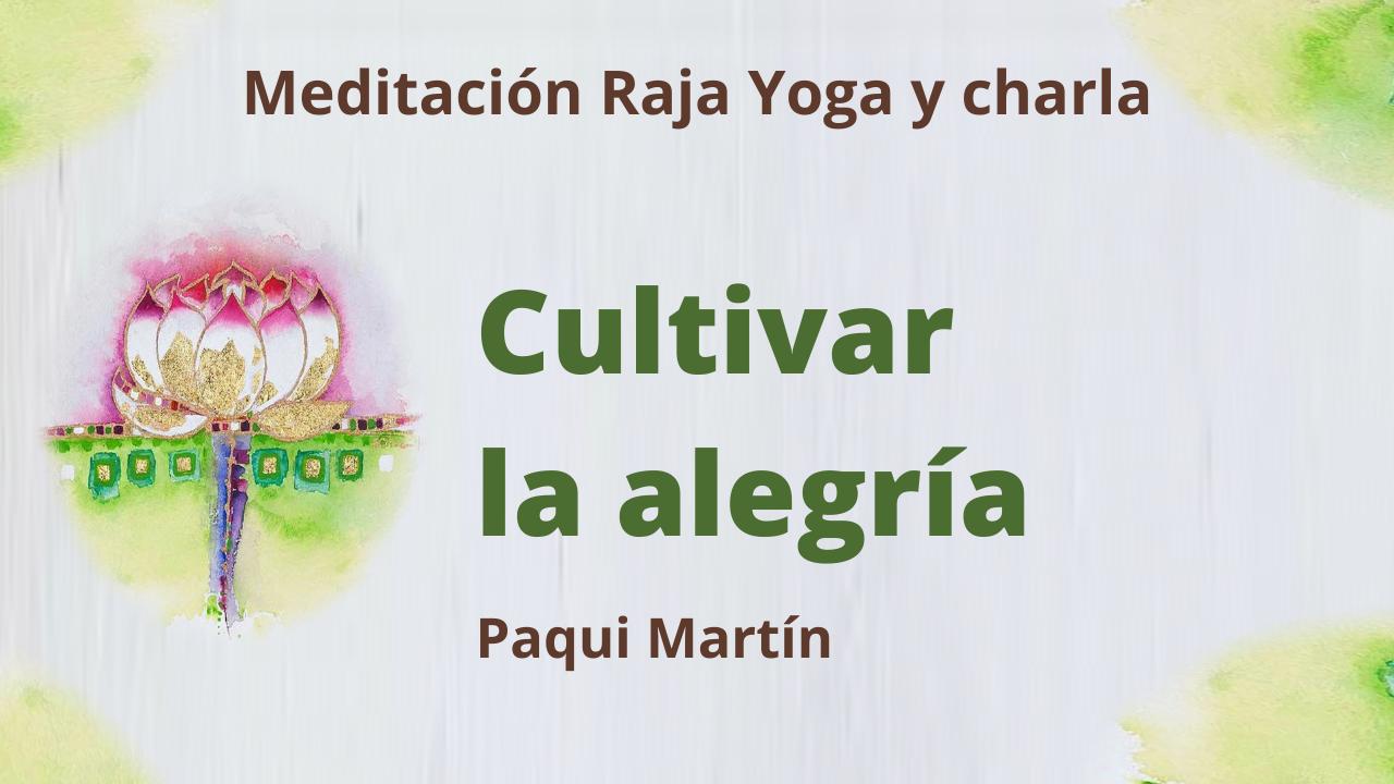 19 Enero 2021  Meditación Raja Yoga y charla: Cultivar la alegría