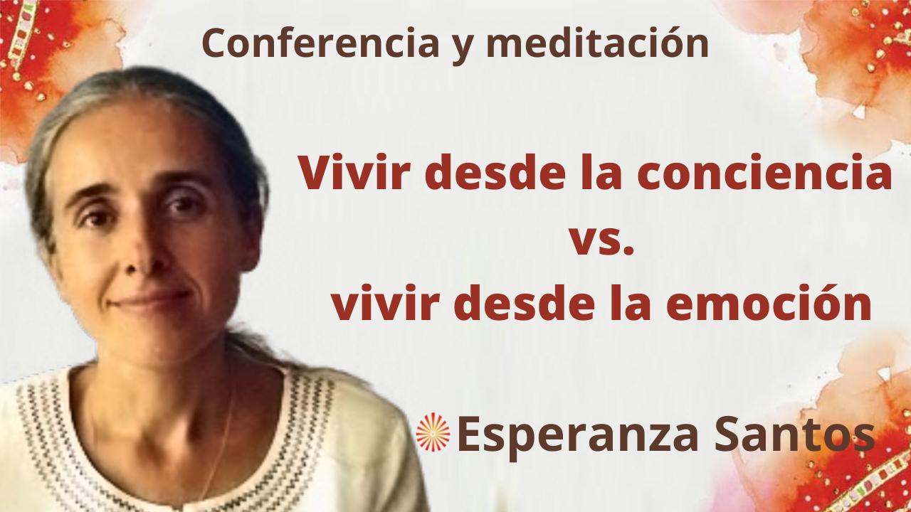 """14 Septiembre 2021 Meditación y conferencia """"Vivir desde la conciencia vs vivir desde la emoción"""""""