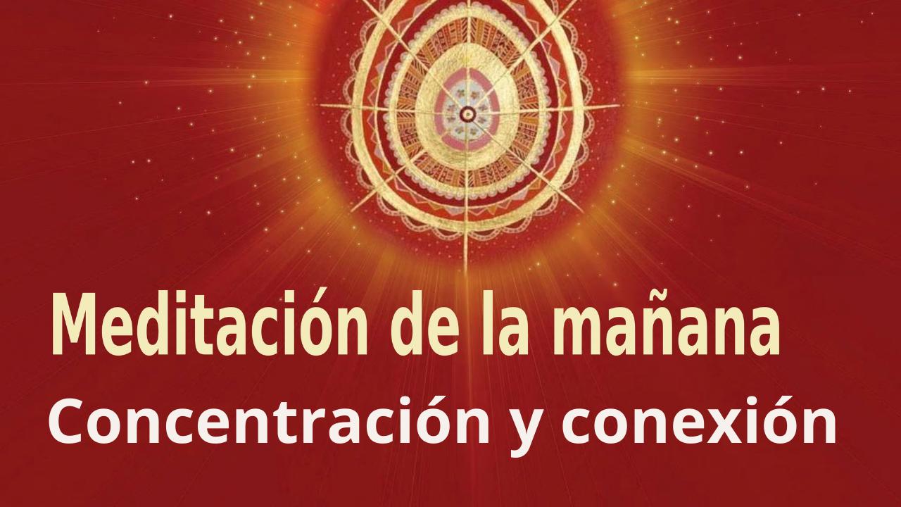 Meditación Raja Yoga de la mañana: Concentración y conexión (29 Abril 2021) On-line desde Madrid