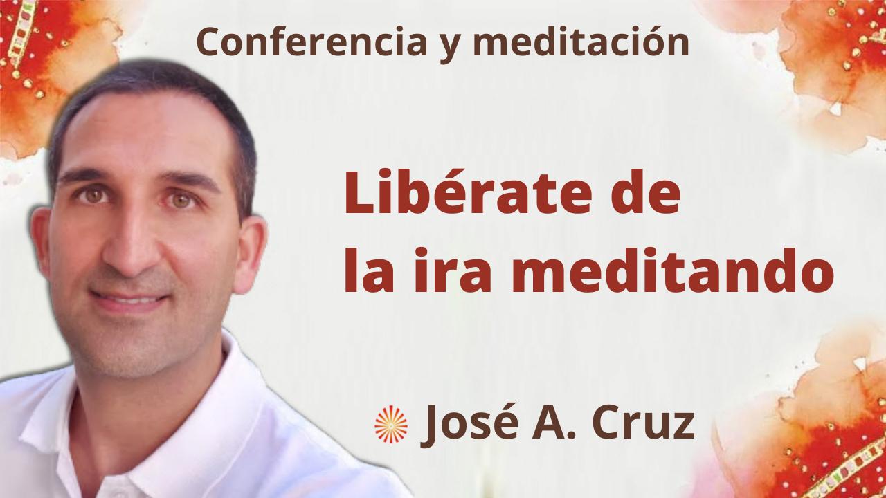 Meditación y conferencia: Libérate de la ira meditando (20 Octubre 2021)