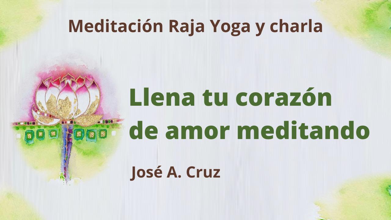 Meditación Raja Yoga y charla: Llena tu corazón de amor meditando (10 Febrero 2021) On-line desde Sevilla