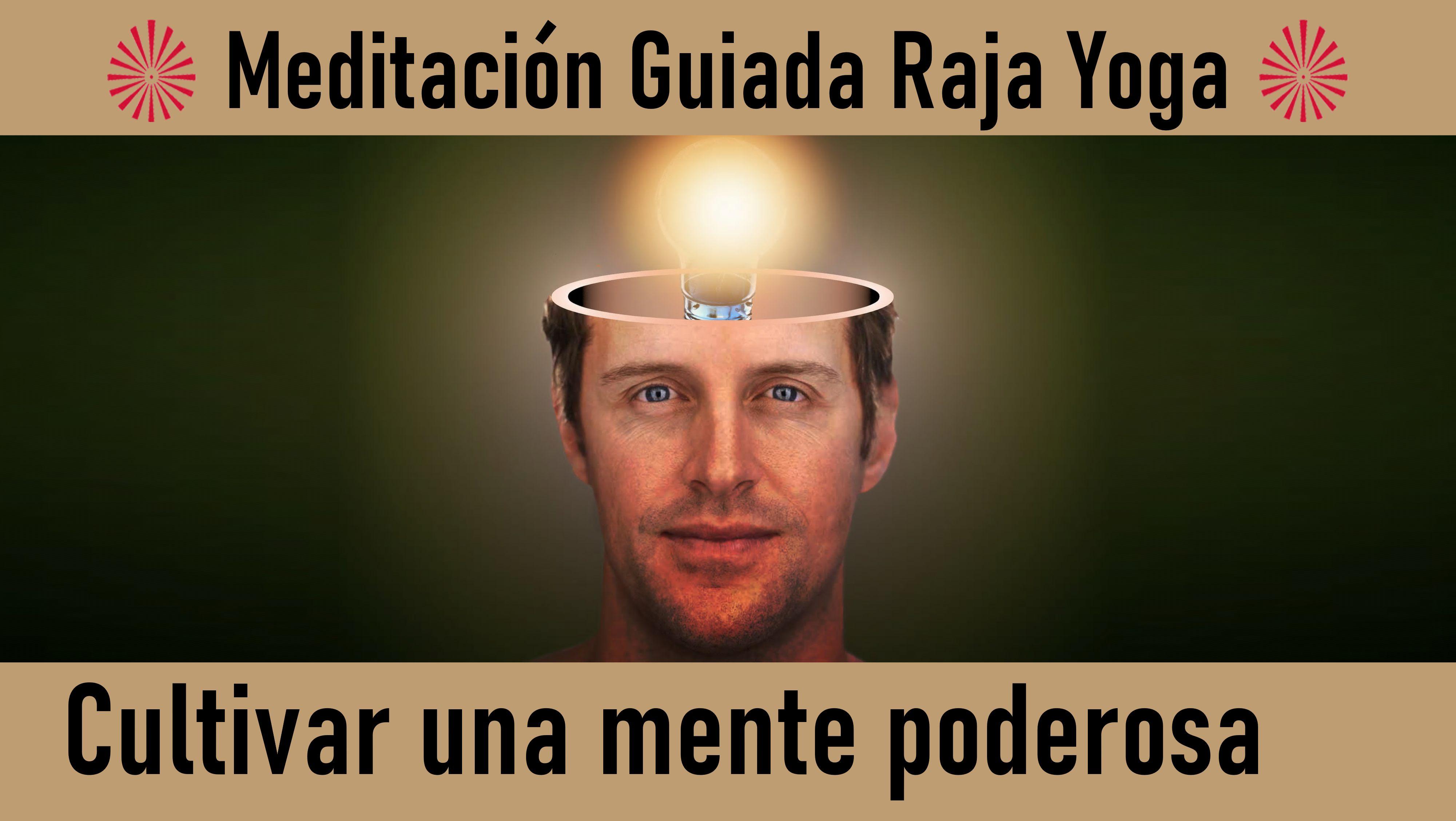 15 Junio 2020 Meditación Guiada: Cultivar una mente poderosa